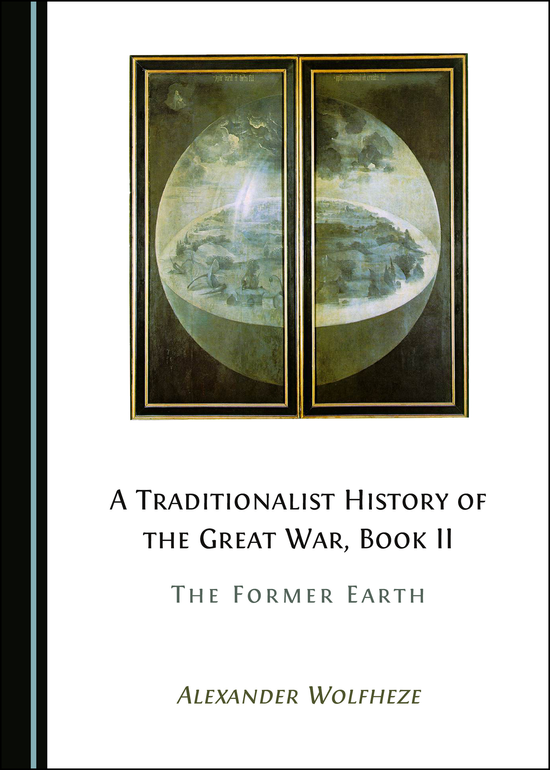 A Traditionalist History of the Great War, Book II: The Former Earth