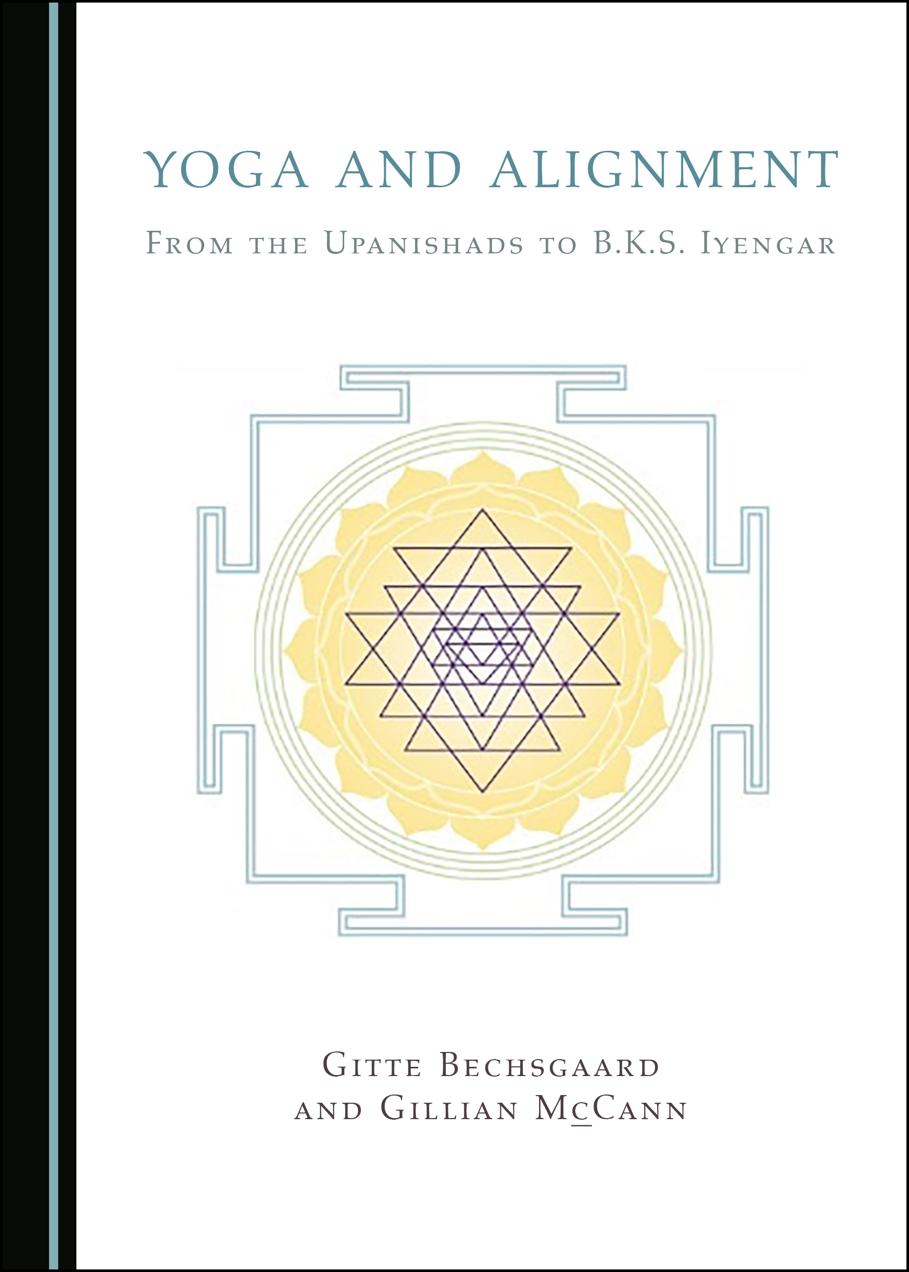 Yoga and Alignment: From the Upanishads to B.K.S. Iyengar
