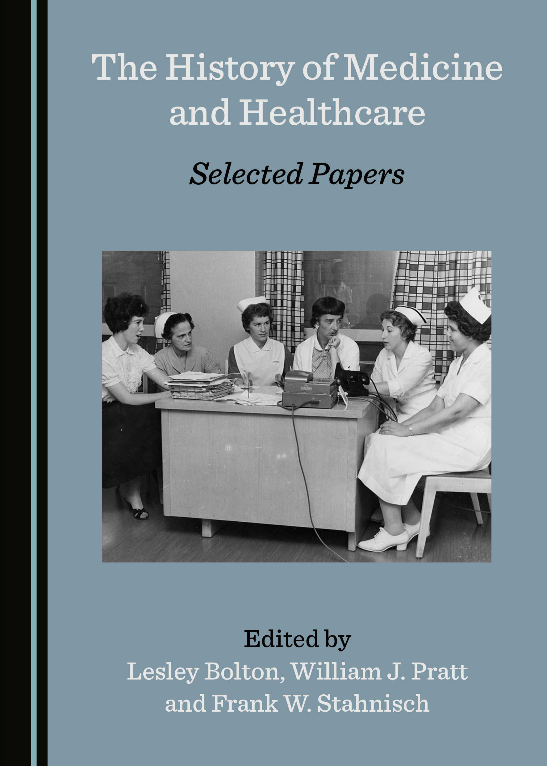 The History of Medicine and Healthcare: Selected Papers