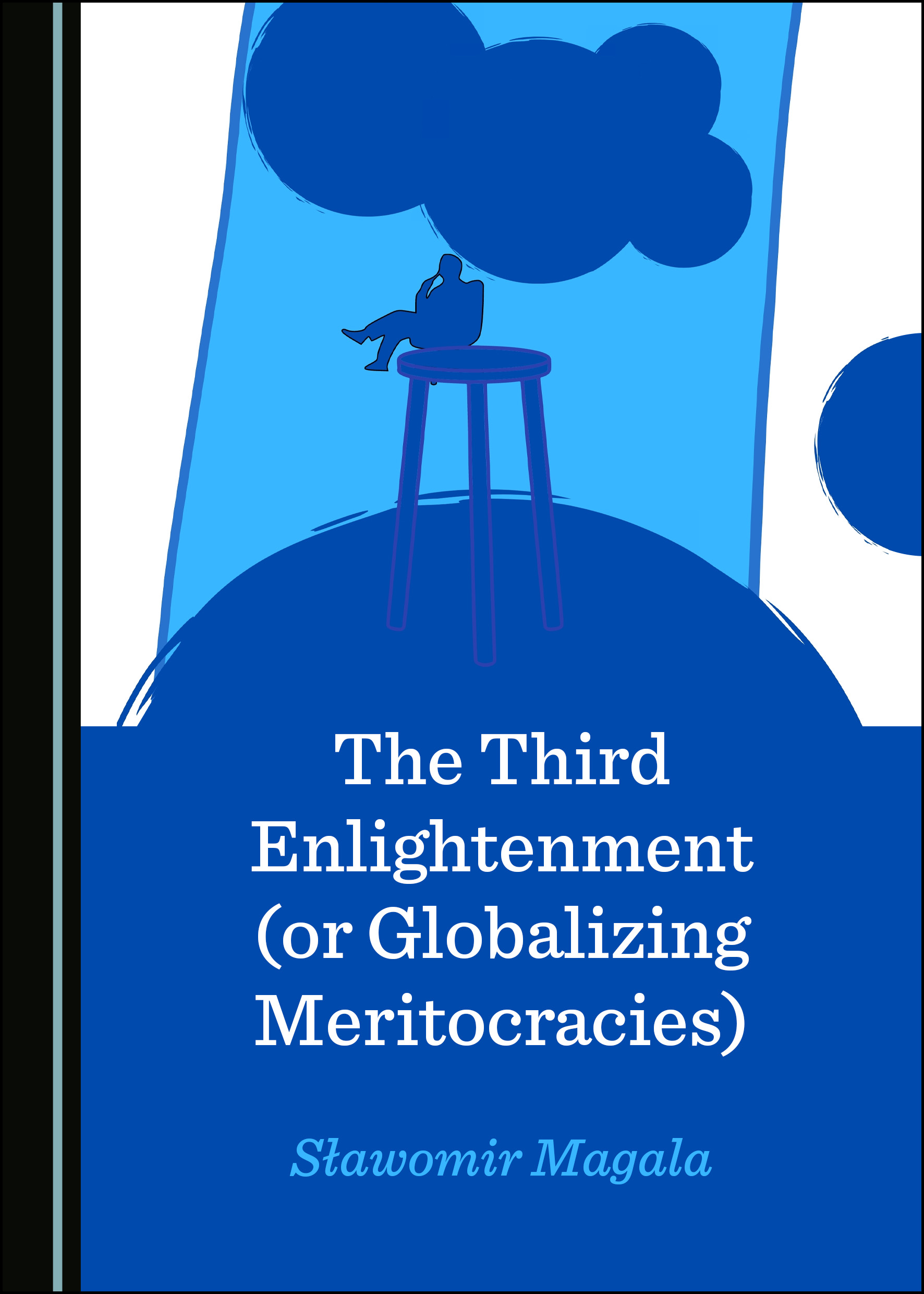 The Third Enlightenment (or Globalizing Meritocracies)