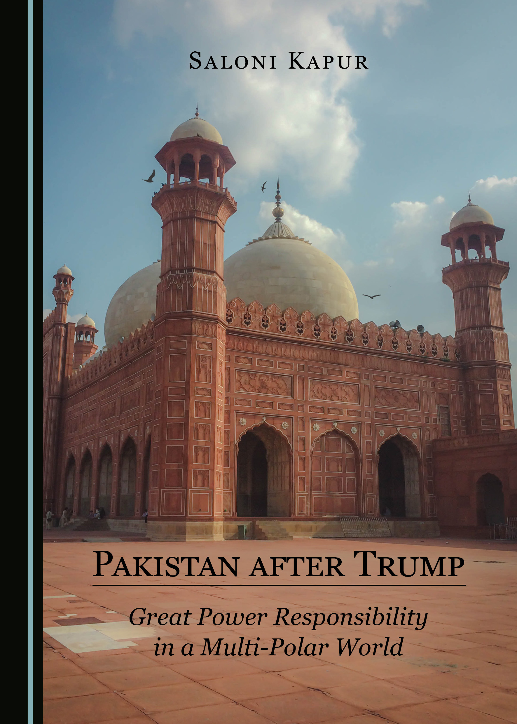 Pakistan after Trump: Great Power Responsibility in a Multi-Polar World
