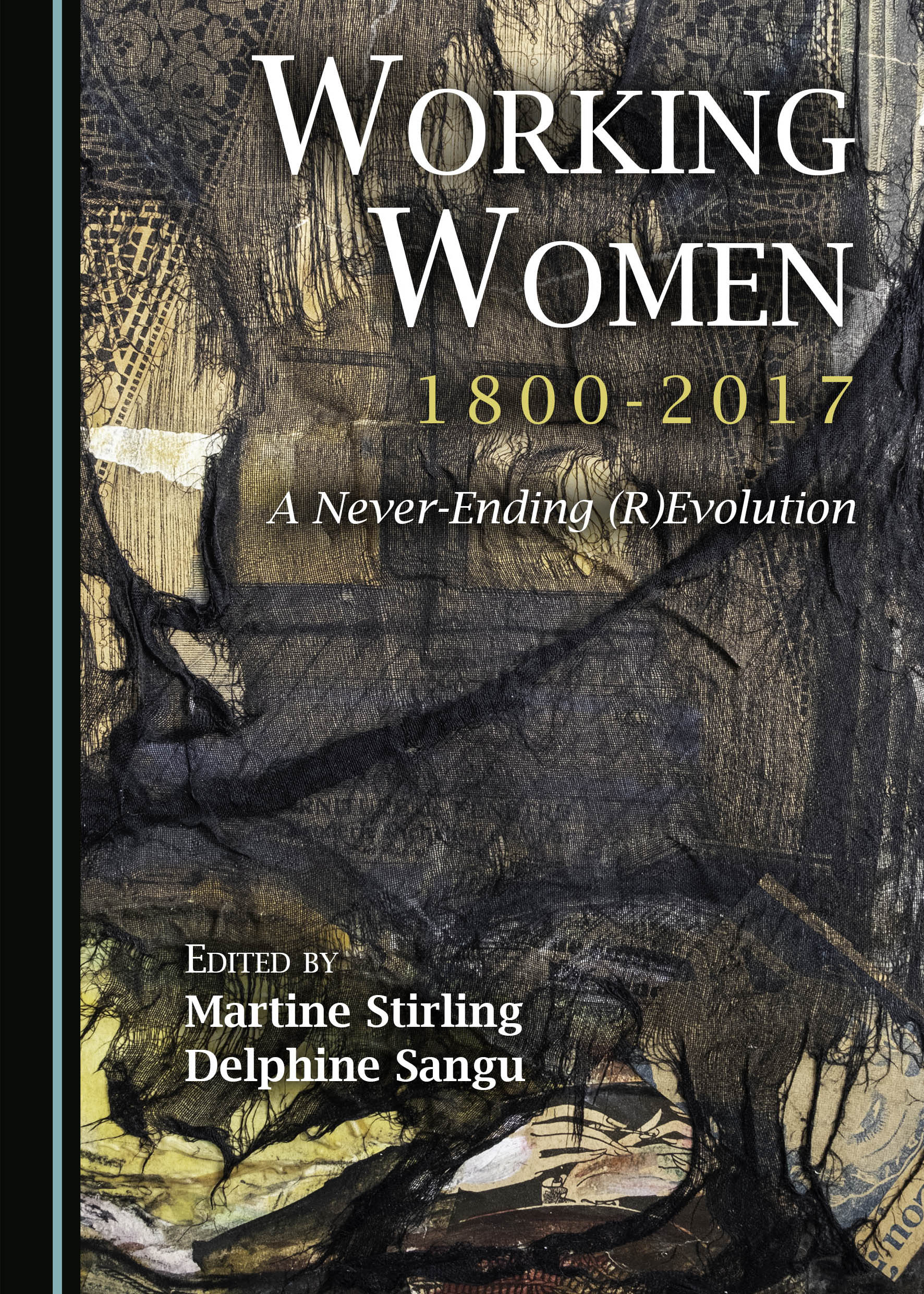 Working Women, 1800-2017: A Never-Ending (R)Evolution