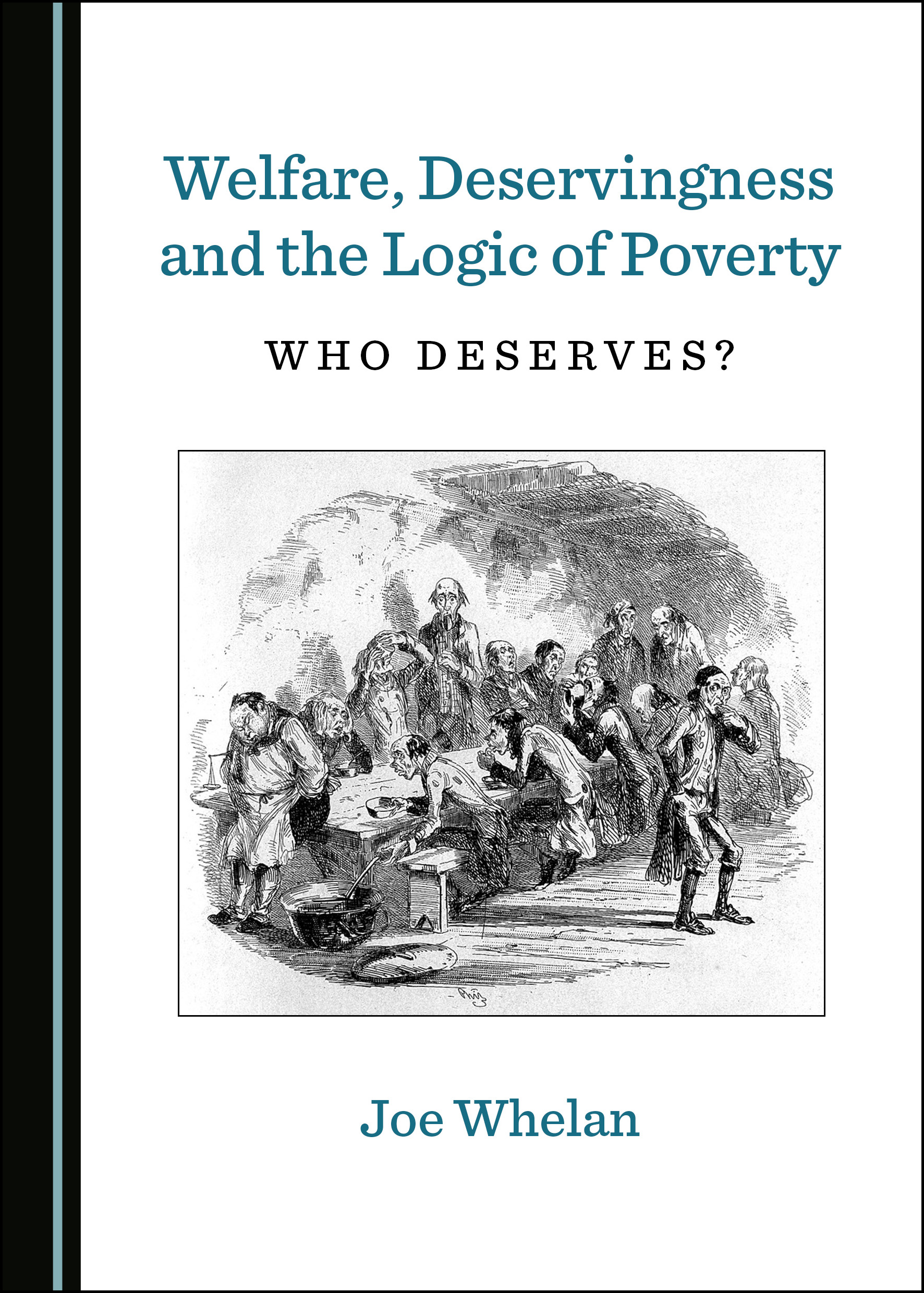 Welfare, Deservingness and the Logic of Poverty: Who Deserves?