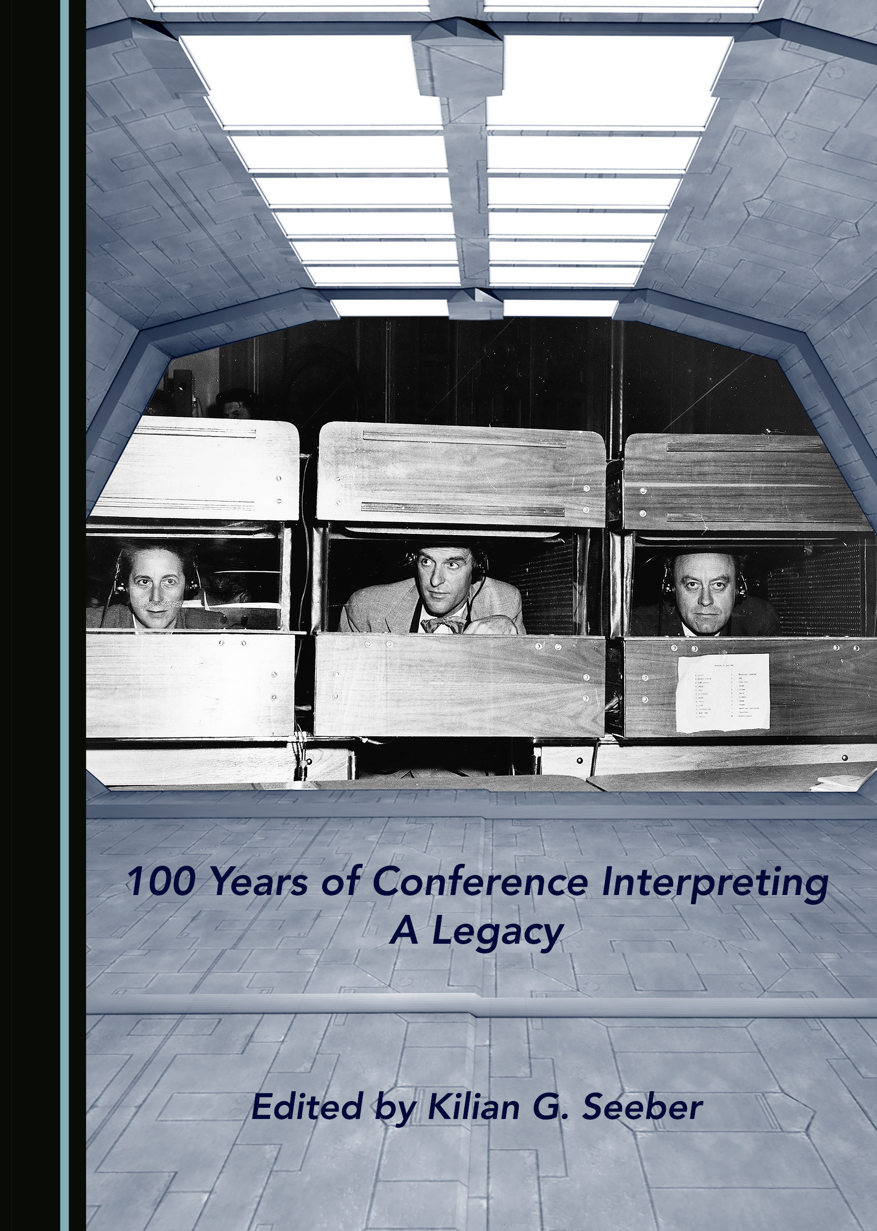 100 Years of Conference Interpreting: A Legacy