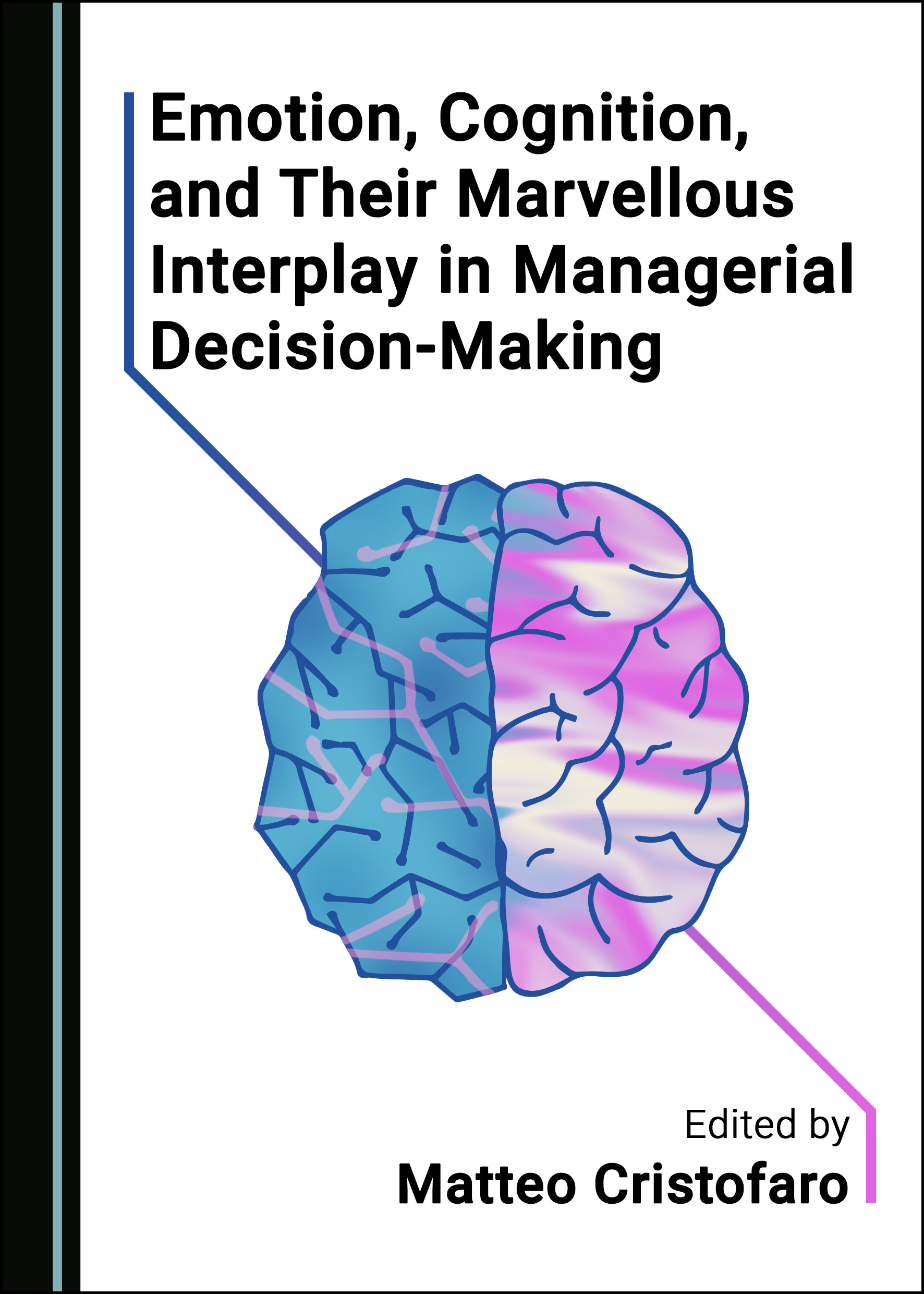 Emotion, Cognition, and Their Marvellous Interplay in Managerial Decision-Making