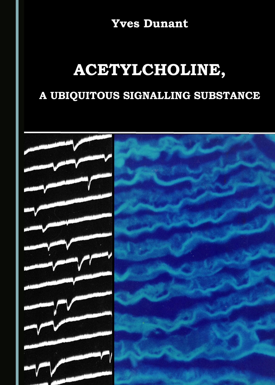 Acetylcholine, a Ubiquitous Signalling Substance