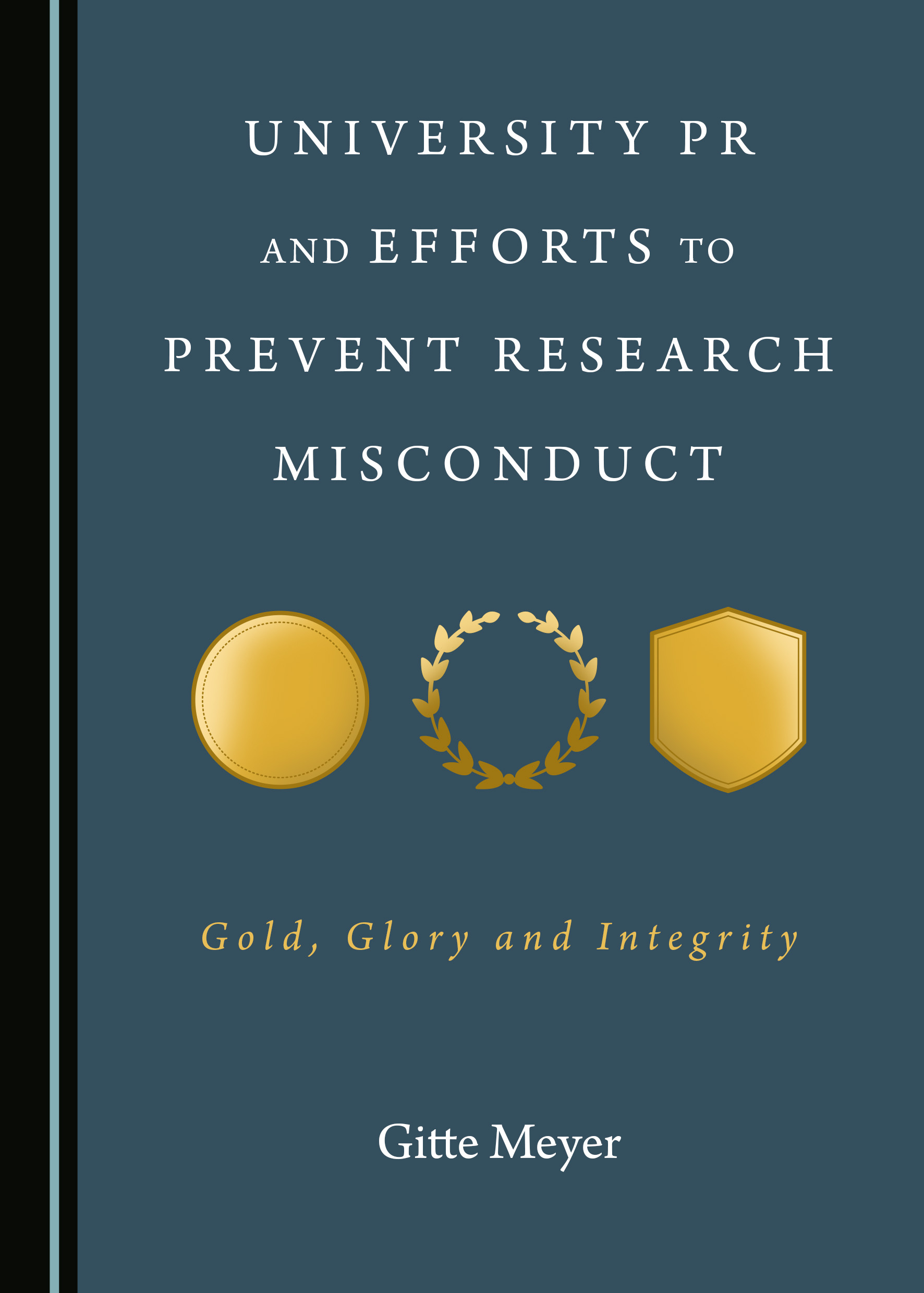 University PR and Efforts to Prevent Research Misconduct: Gold, Glory and Integrity