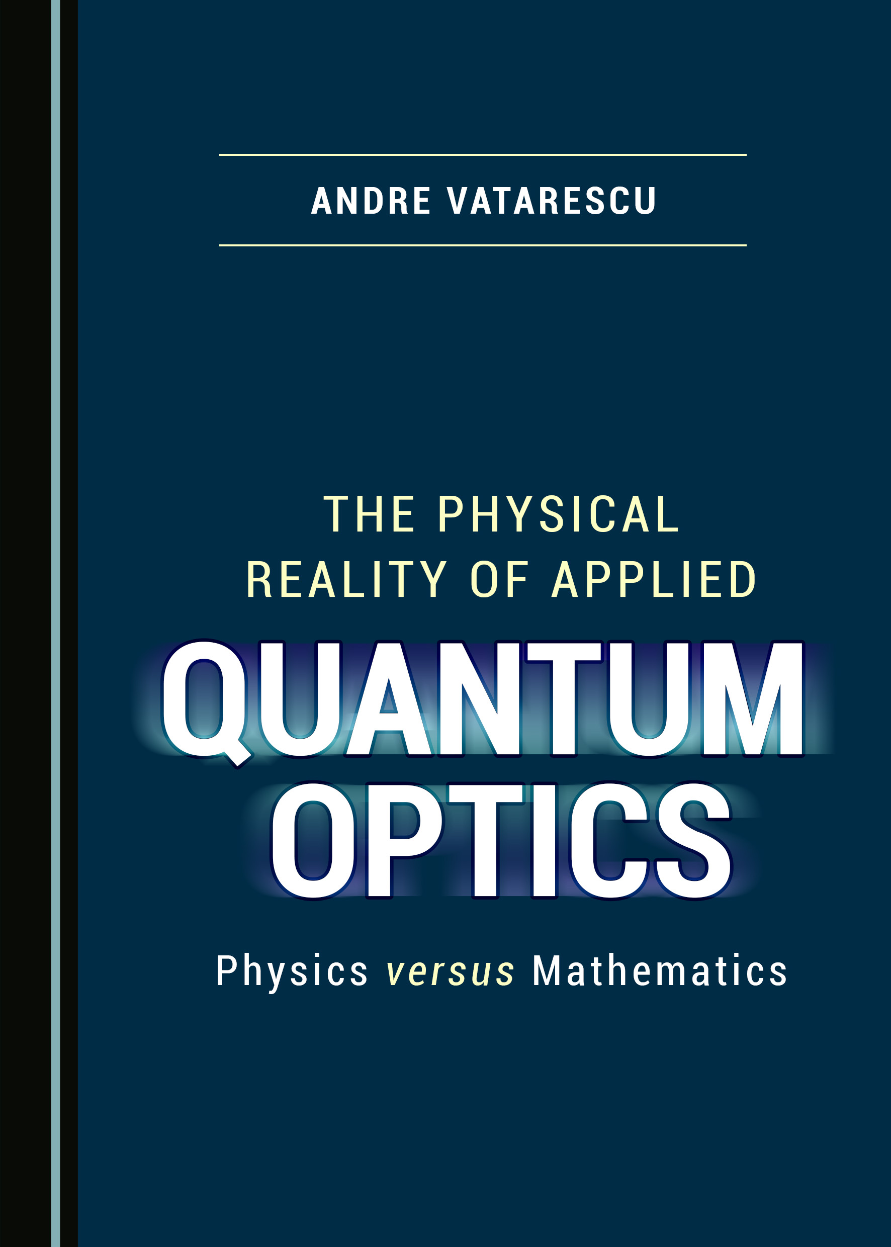 The Physical Reality of Applied Quantum Optics: Physics versus Mathematics