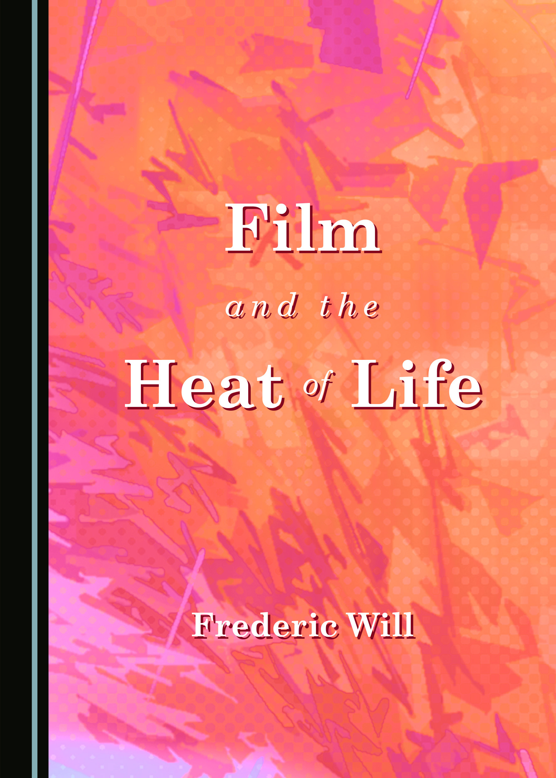 Film and the Heat of Life