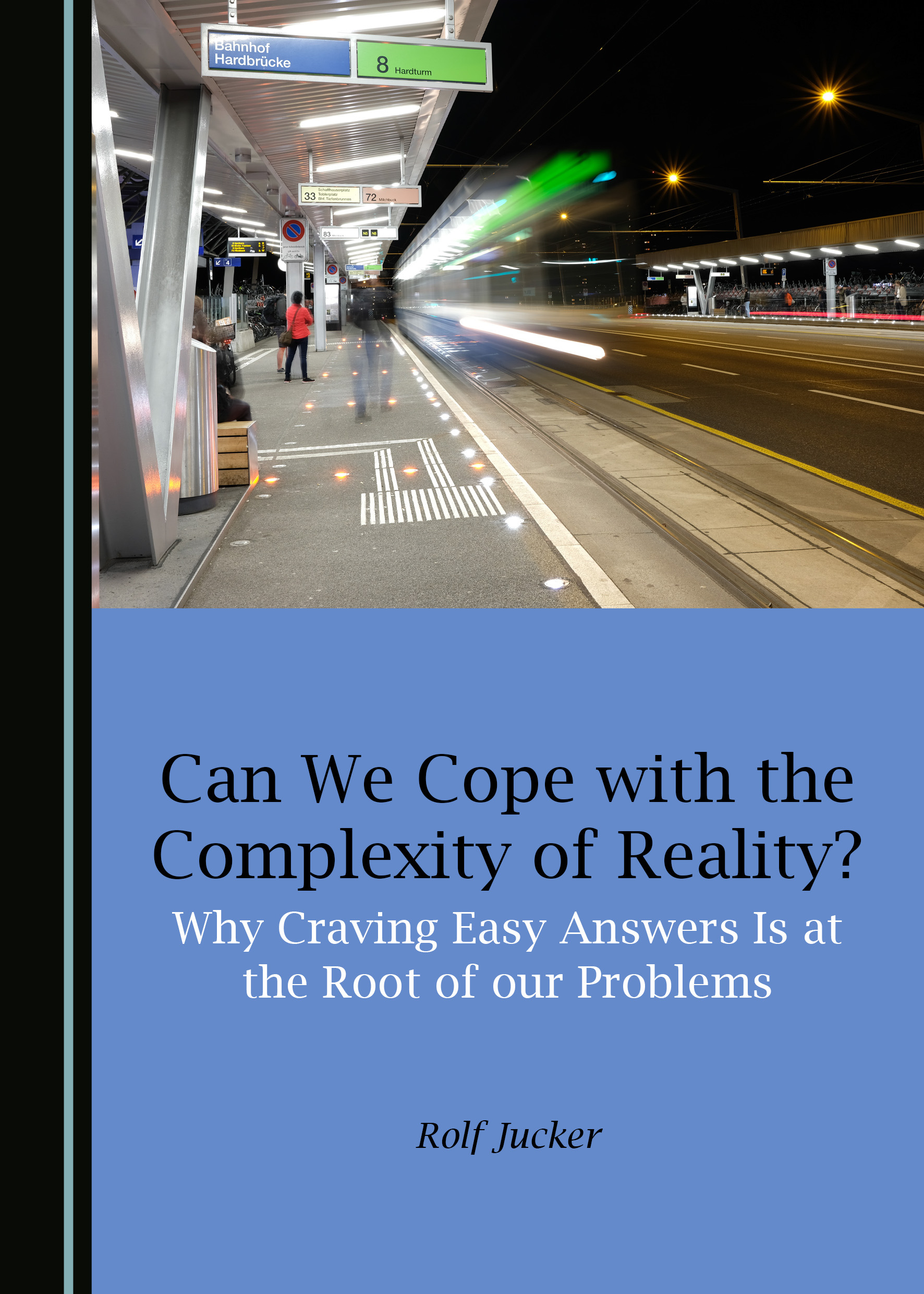 Can We Cope with the Complexity of Reality? Why Craving Easy Answers Is at the Root of our Problems