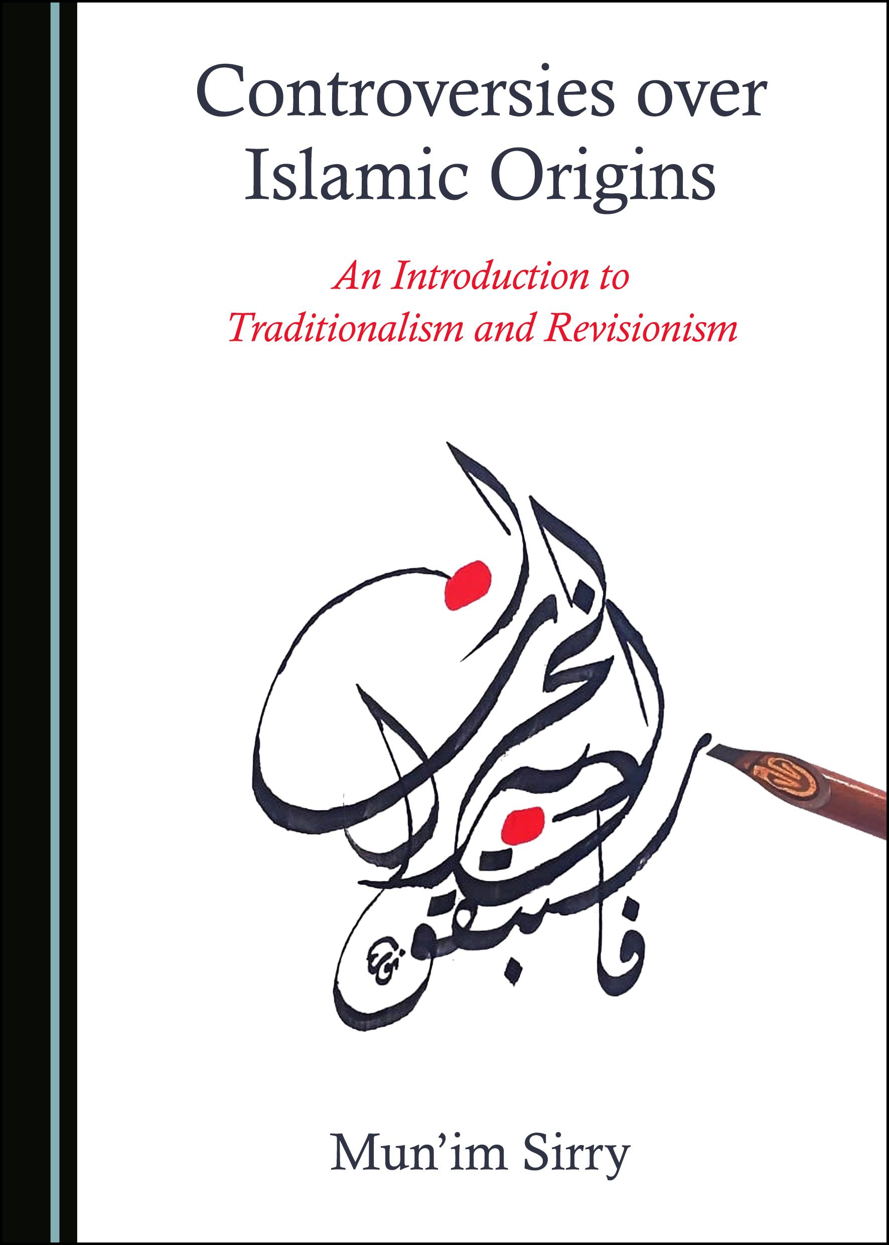 Controversies over Islamic Origins: An Introduction to Traditionalism and Revisionism