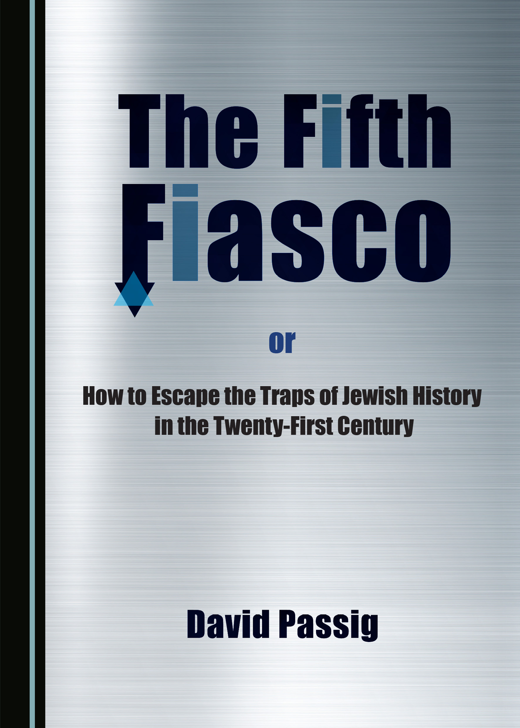 The Fifth Fiasco, or How to Escape the Traps of Jewish History in the Twenty-First Century
