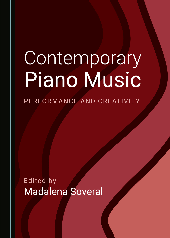 Contemporary Piano Music: Performance and Creativity