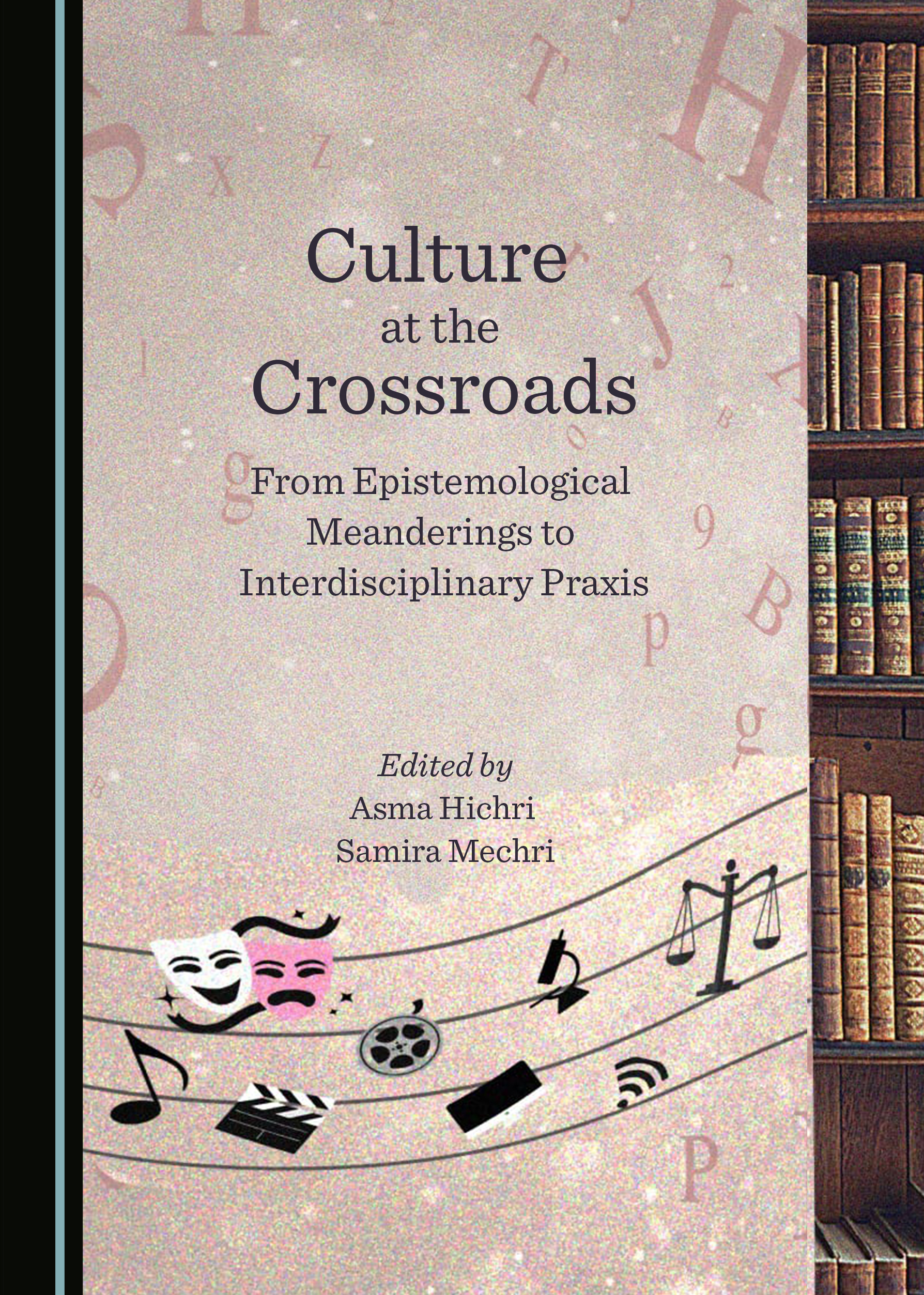 Culture at the Crossroads: From Epistemological Meanderings to Interdisciplinary Praxis