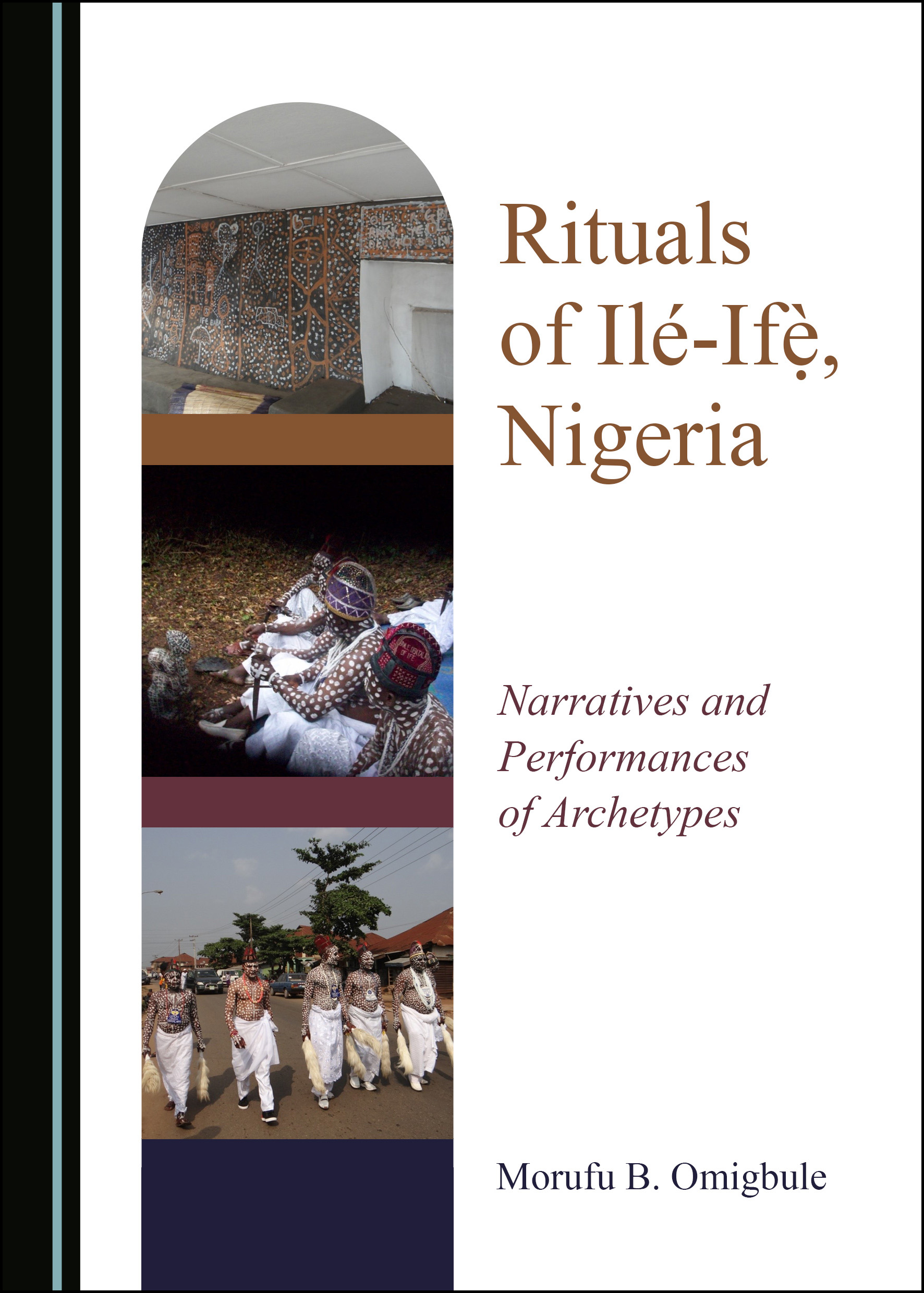Rituals of Ilé-Ifẹ̀, Nigeria: Narratives and Performances of Archetypes