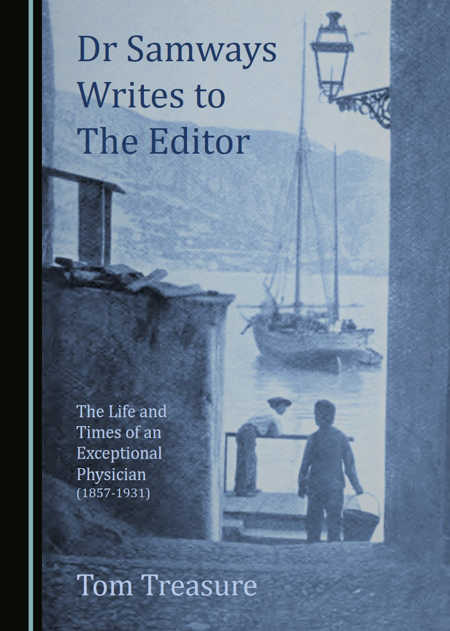 Dr Samways Writes to the Editor: The Life and Times of an Exceptional Physician (1857-1931)