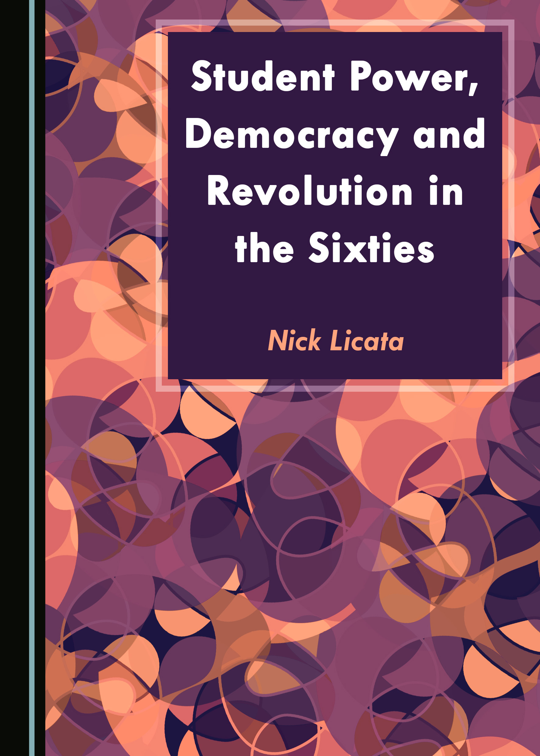 Student Power, Democracy and Revolution in the Sixties