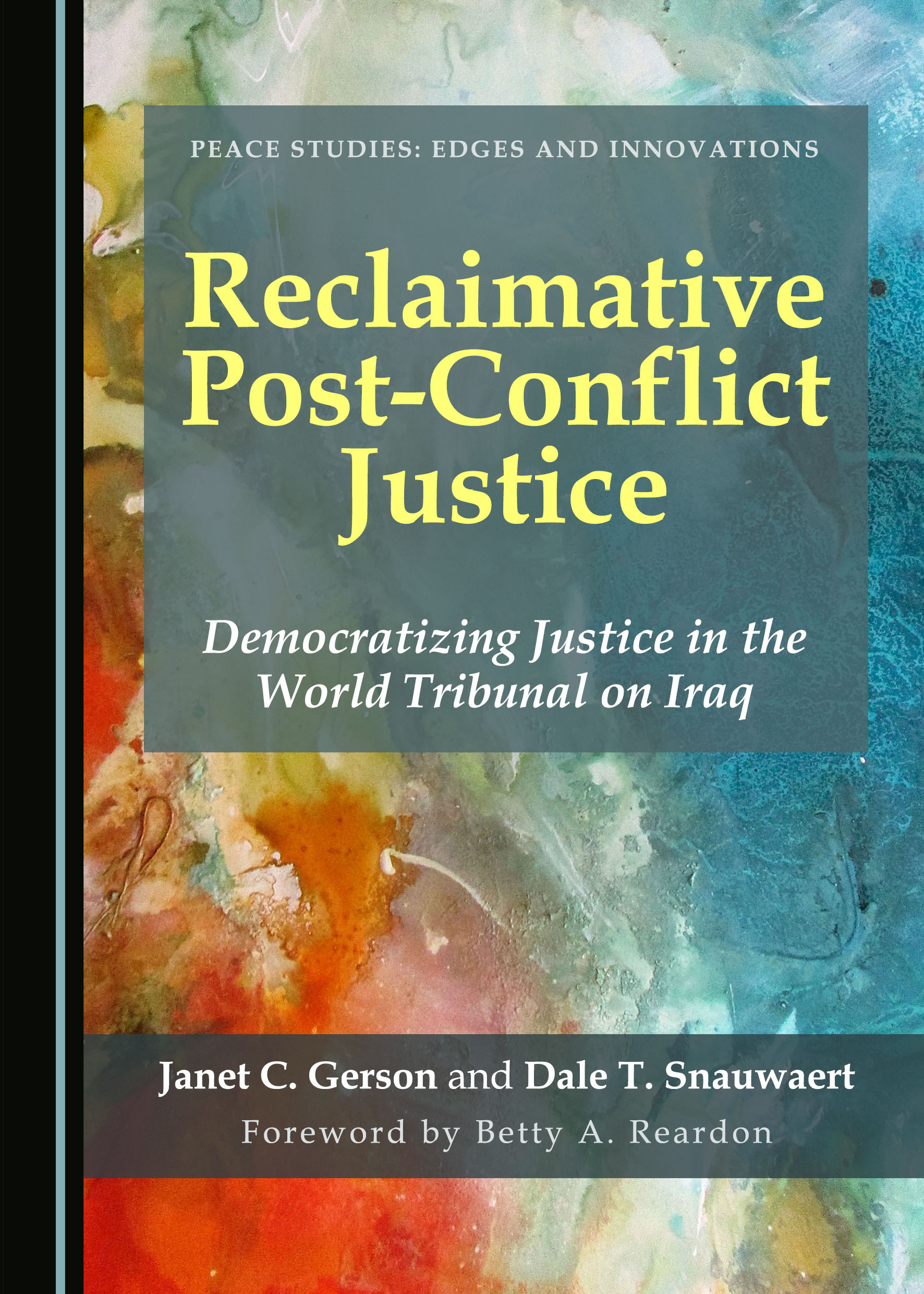 Reclaimative Post-Conflict Justice: Democratizing Justice in the World Tribunal on Iraq