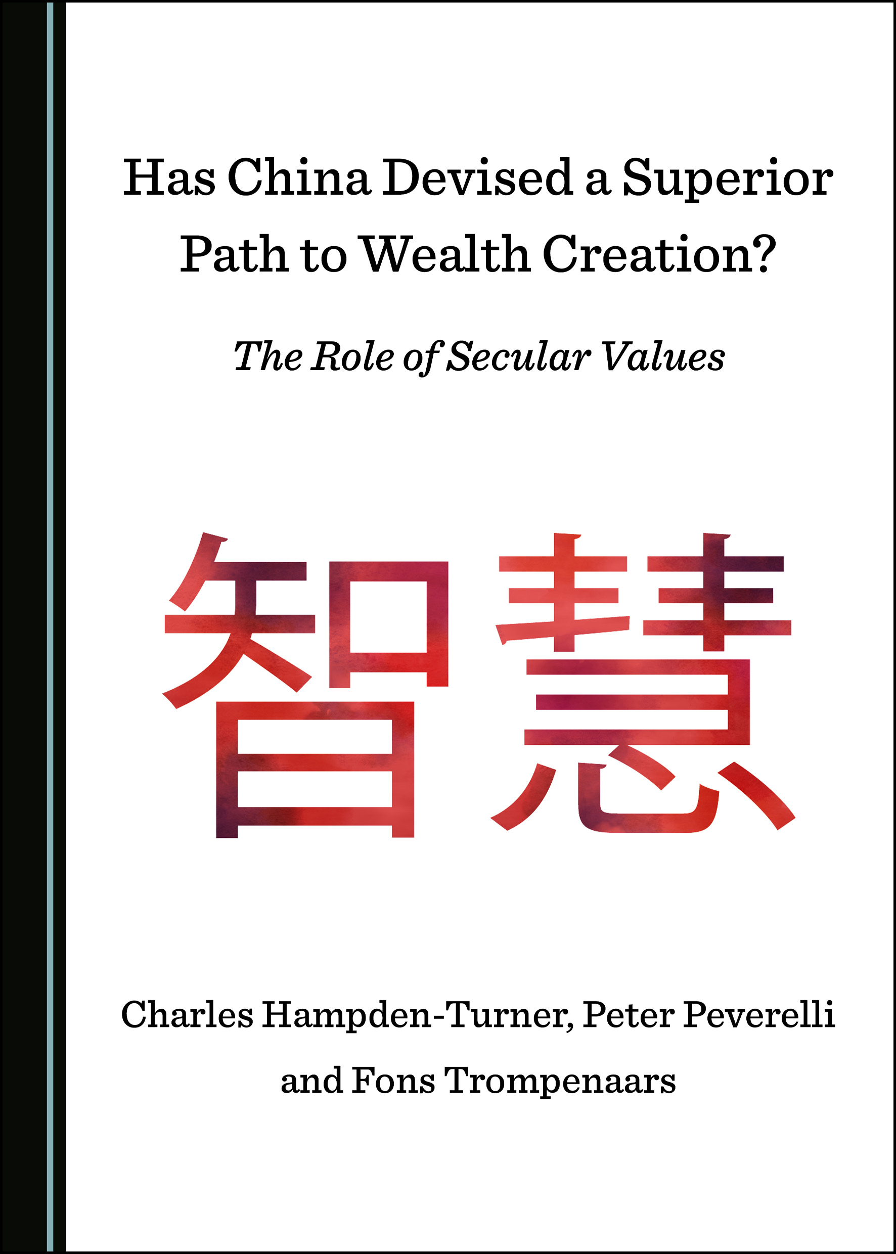 Has China Devised a Superior Path to Wealth Creation? The Role of Secular Values