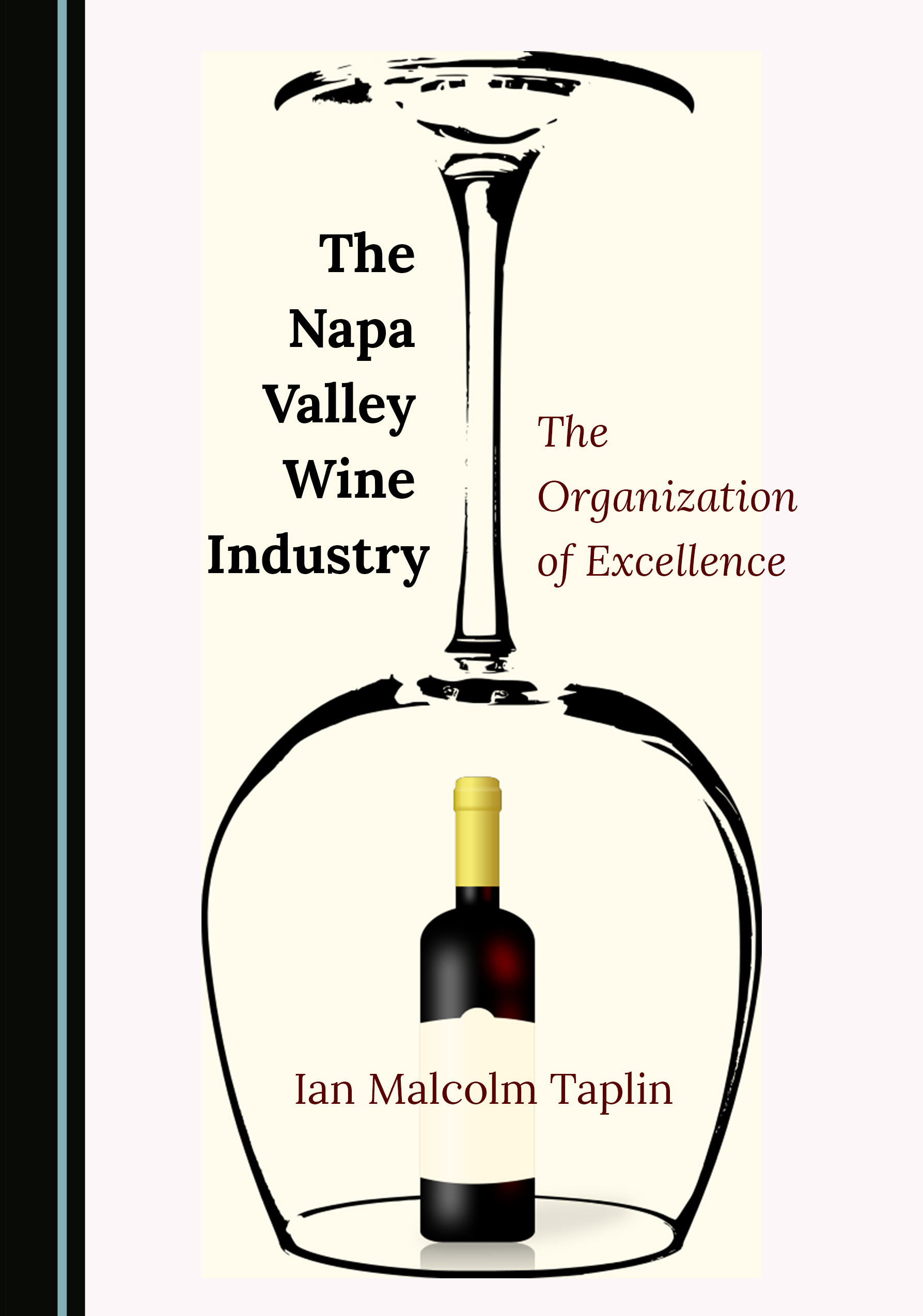 The Napa Valley Wine Industry: The Organization of Excellence