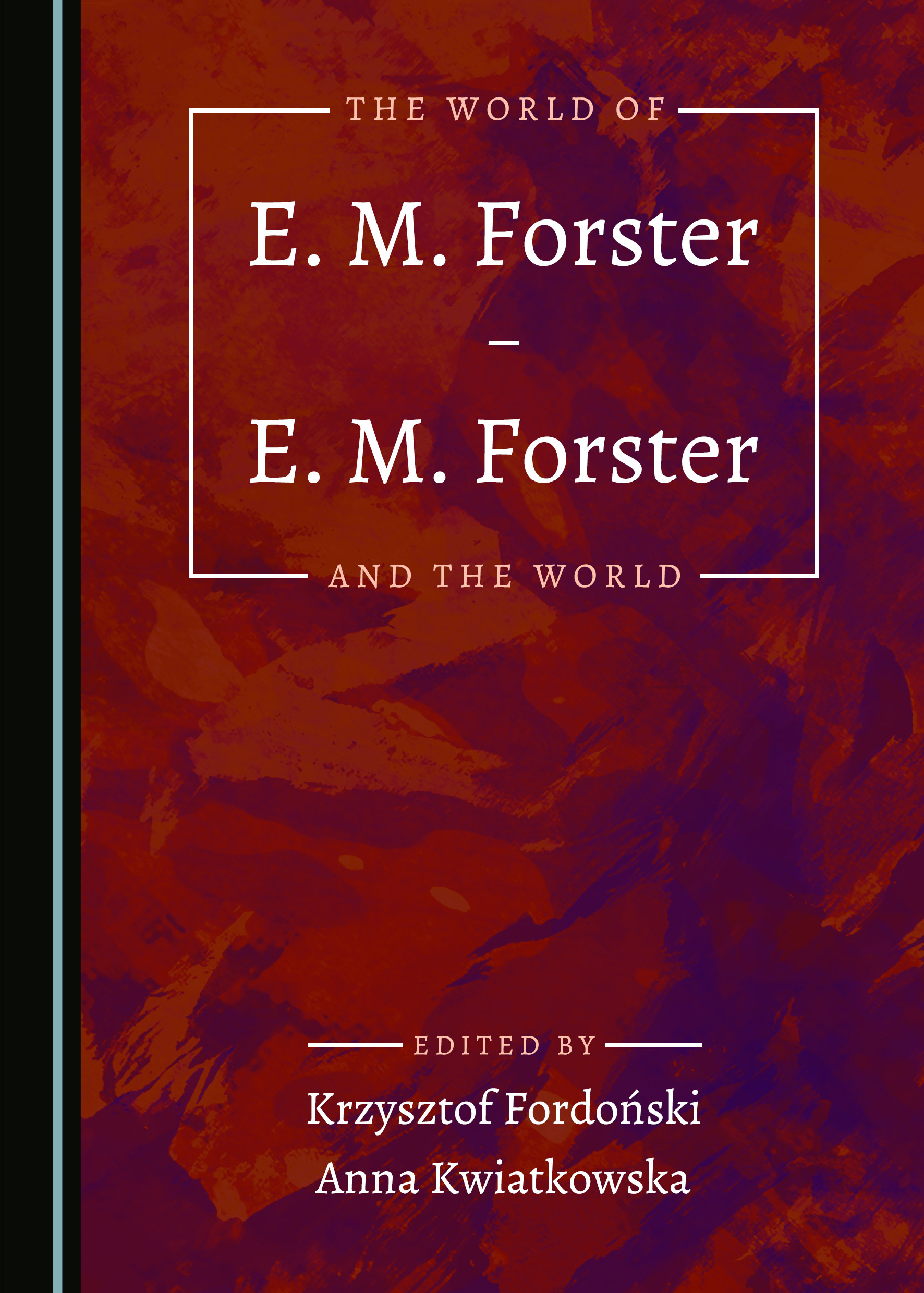 The World of E. M. Forster – E. M. Forster and the World