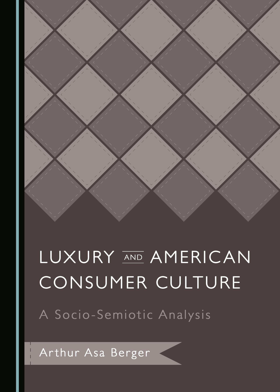 Luxury and American Consumer Culture: A Socio-Semiotic Analysis