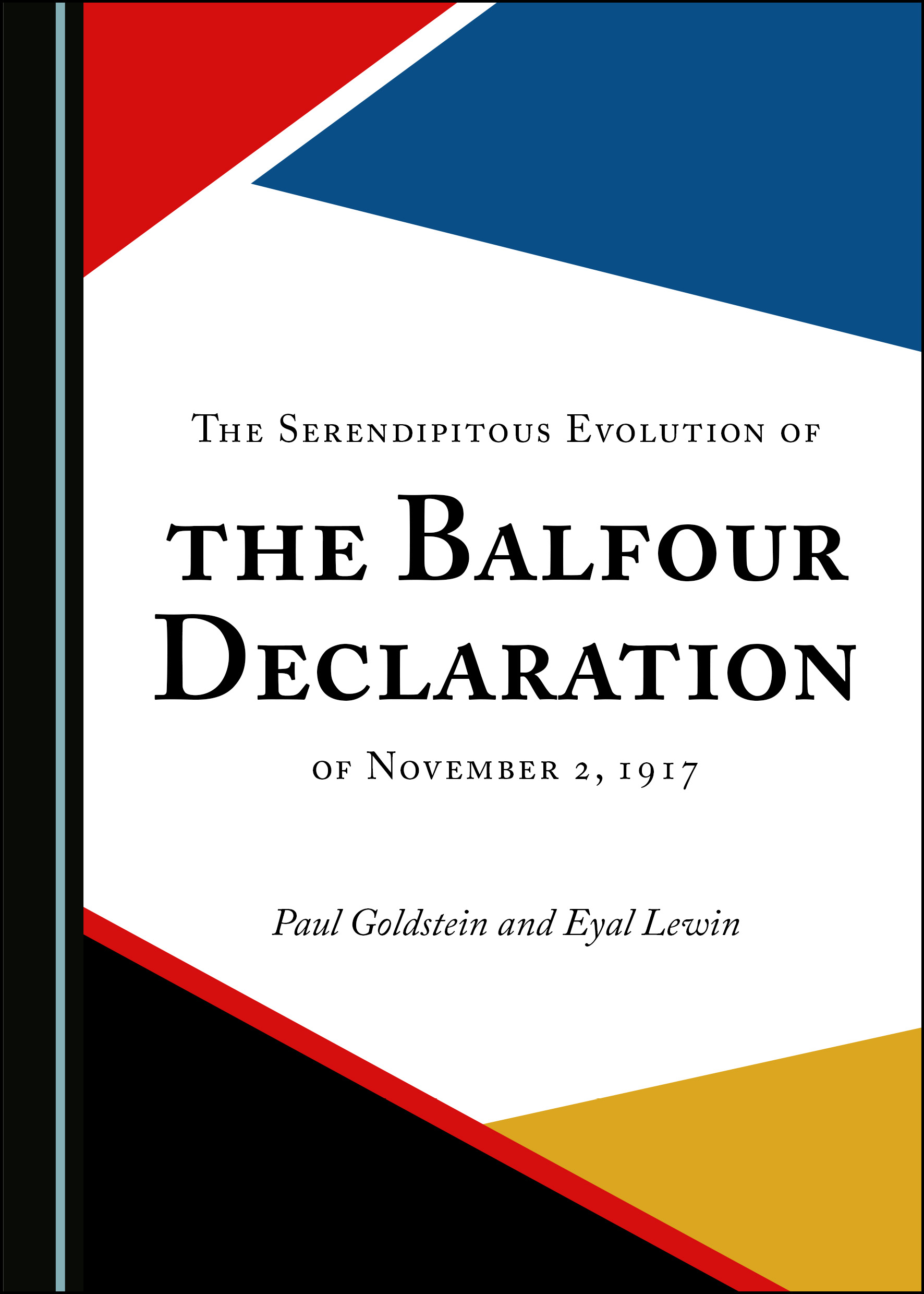 The Serendipitous Evolution of the Balfour Declaration of November 2, 1917