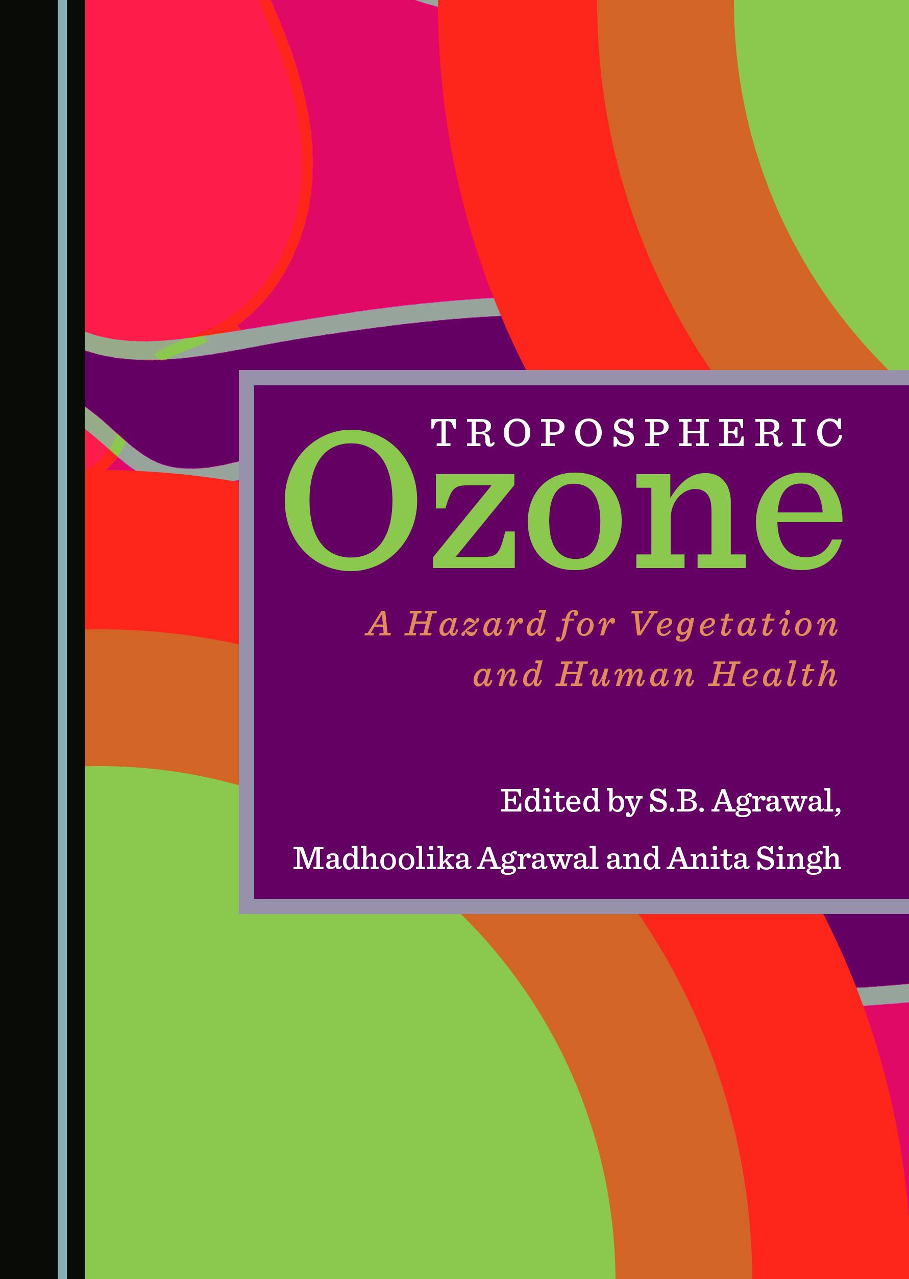 Tropospheric Ozone: A Hazard for Vegetation and Human Health