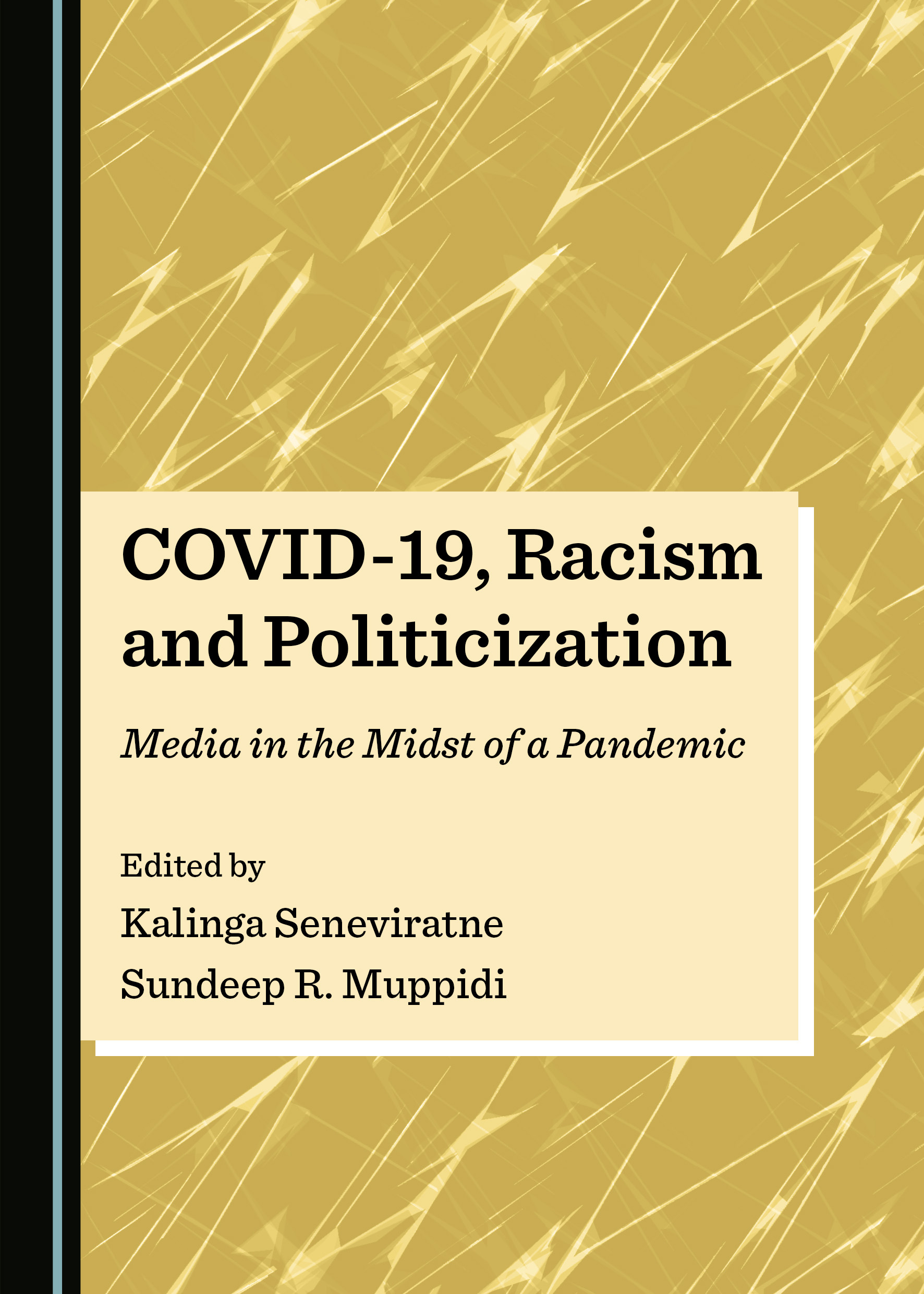 COVID-19, Racism and Politicization: Media in the Midst of a Pandemic