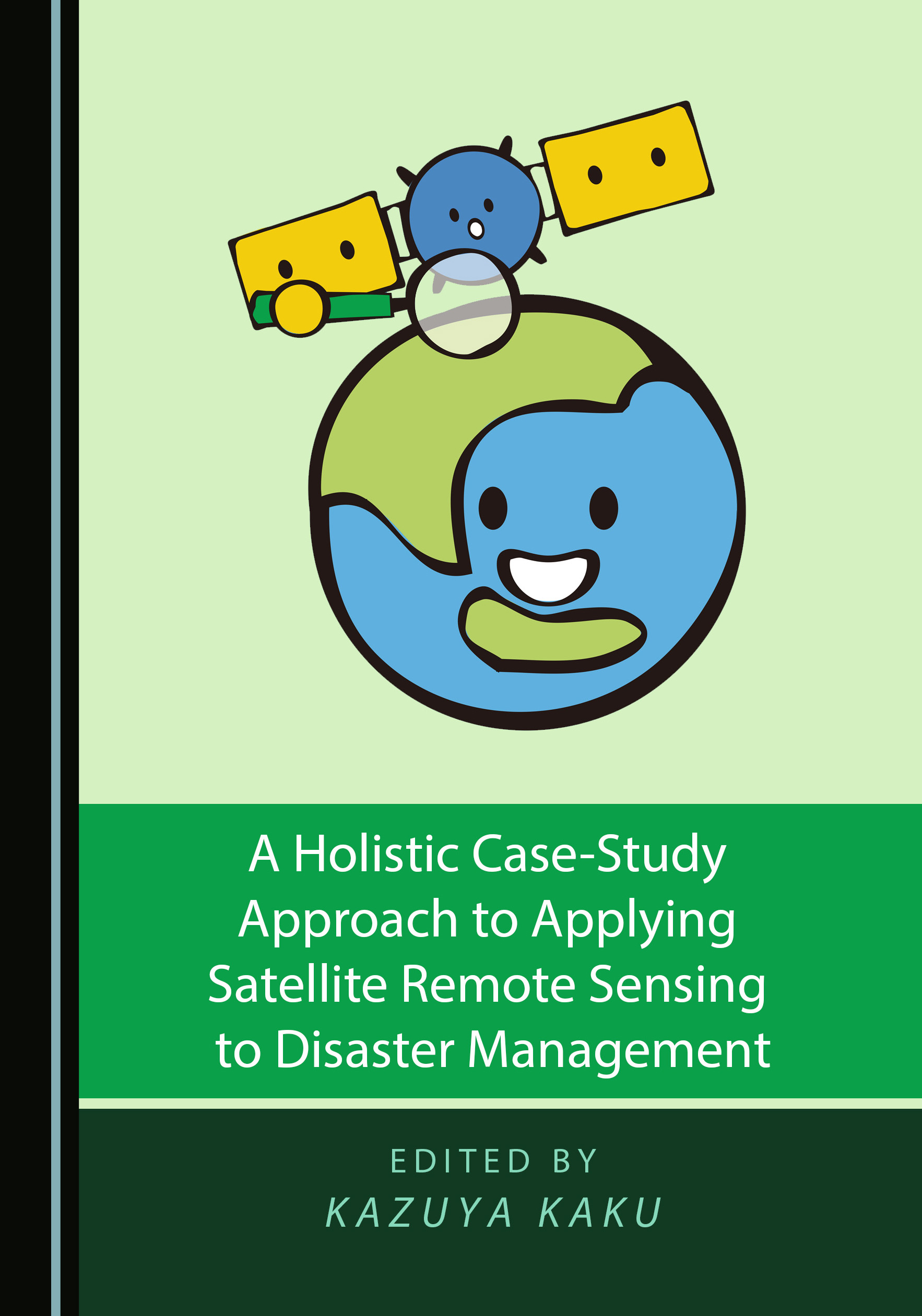 A Holistic Case-Study Approach to Applying Satellite Remote Sensing to Disaster Management