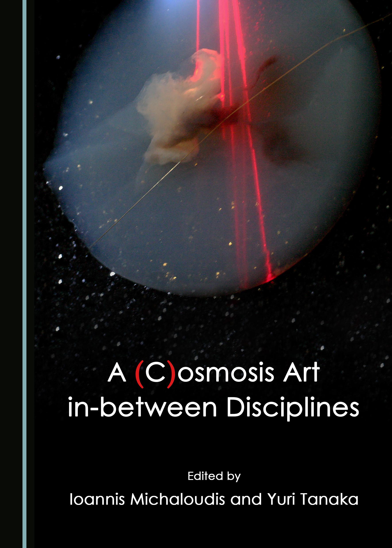 A (C)osmosis Art in-between Disciplines