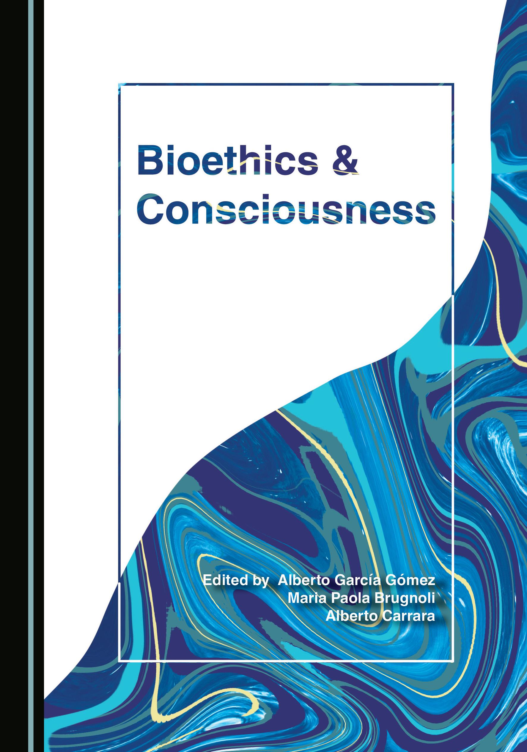Bioethics and Consciousness