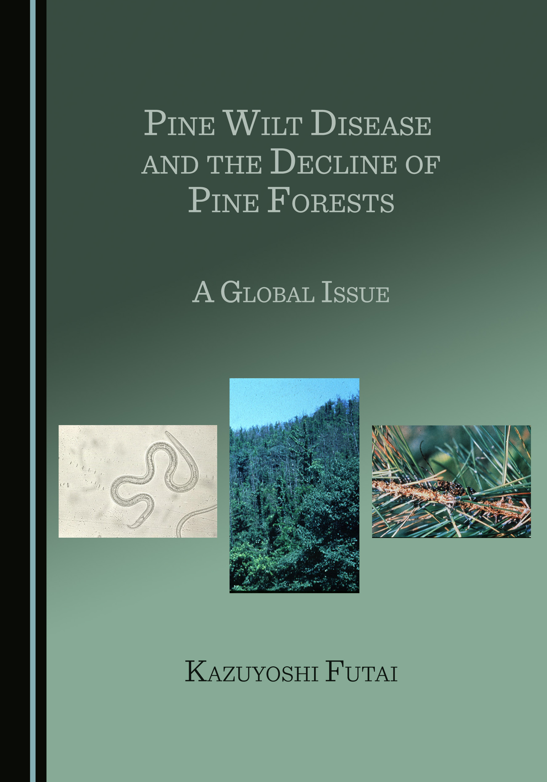 Pine Wilt Disease and the Decline of Pine Forests: A Global Issue
