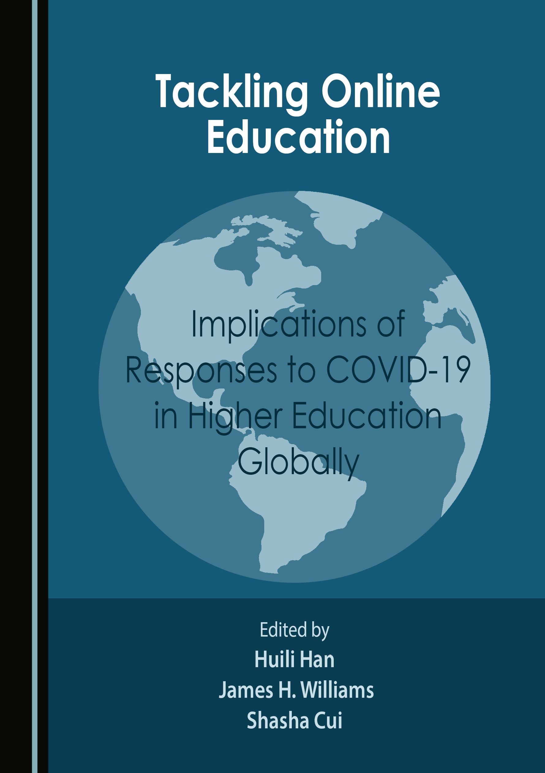 Tackling Online Education: Implications of Responses to COVID-19 in Higher Education Globally