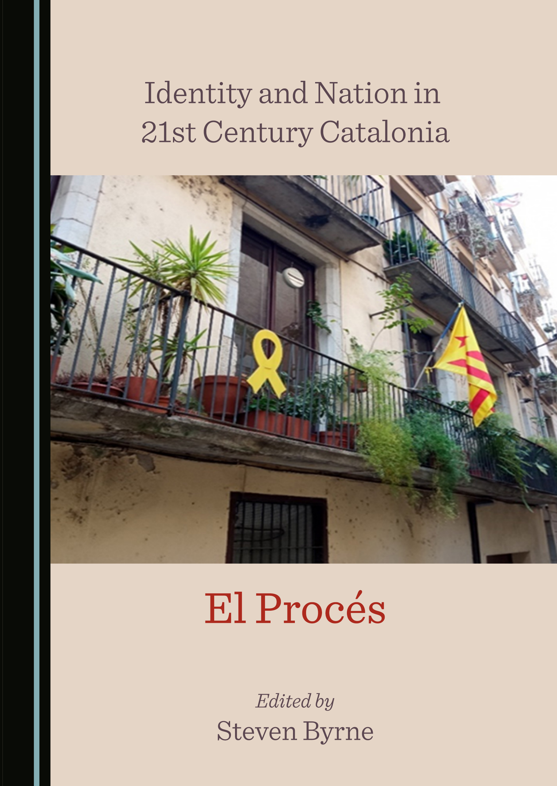 Identity and Nation in 21st Century Catalonia: El Procés