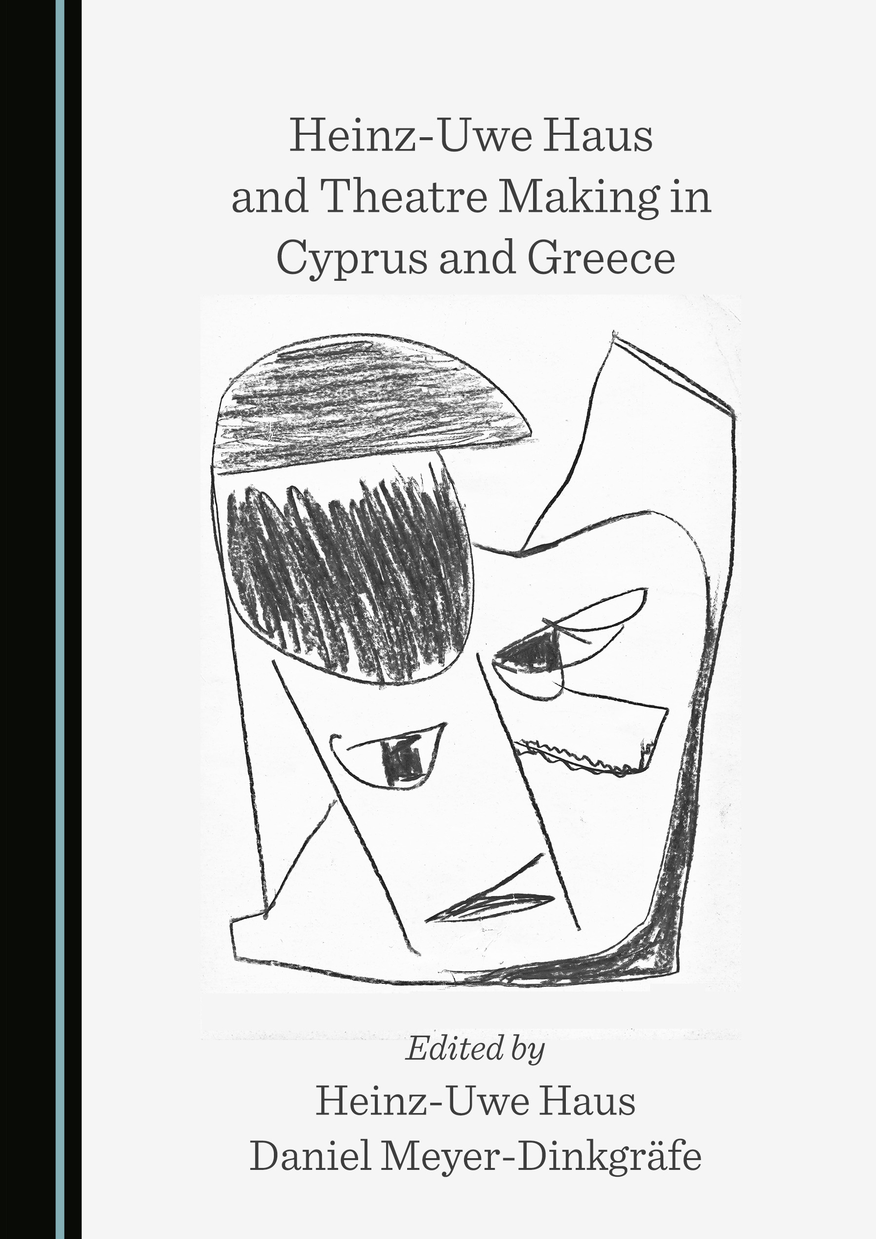 Heinz-Uwe Haus and Theatre Making in Cyprus and Greece