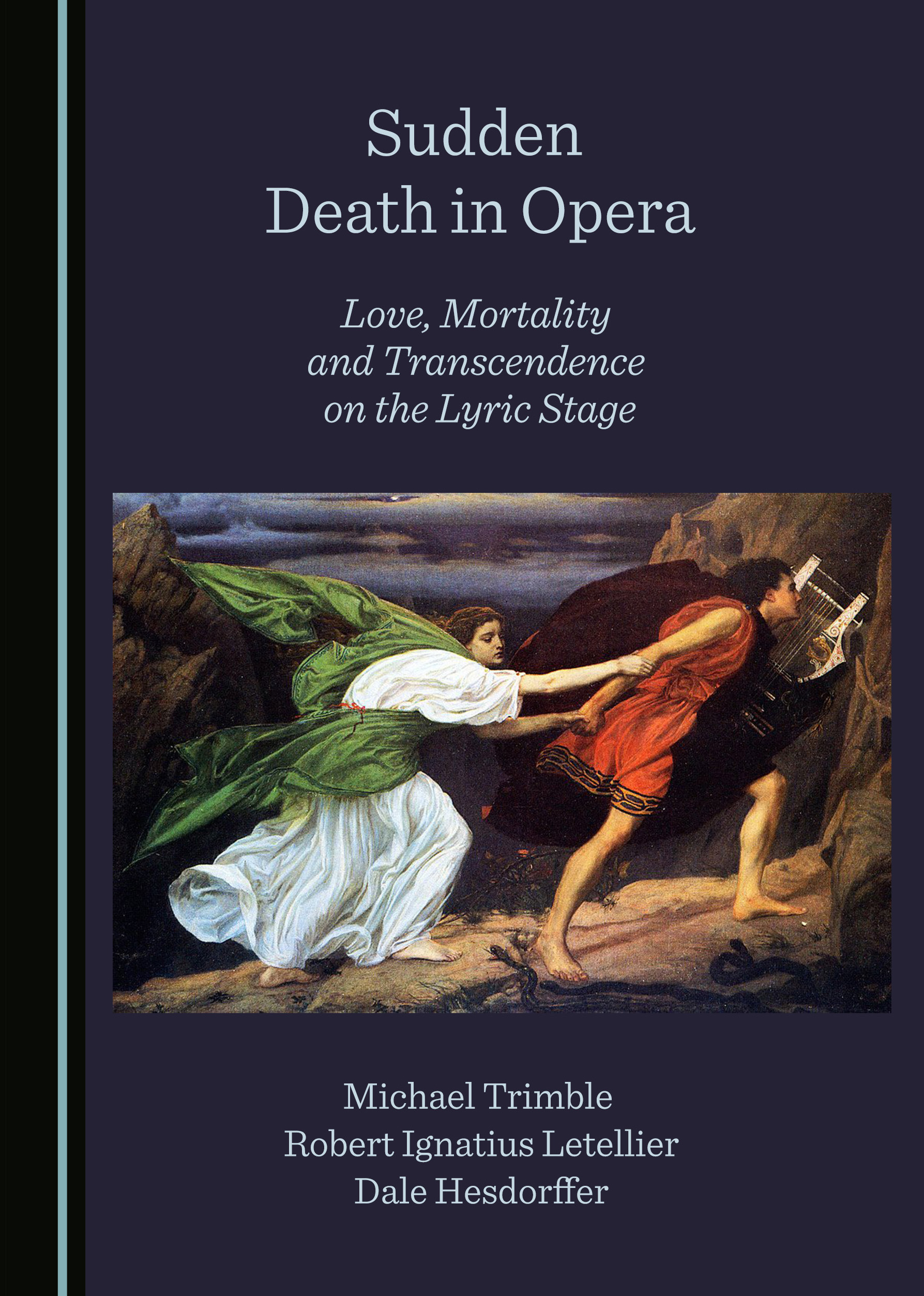 Sudden Death in Opera: Love, Mortality and Transcendence on the Lyric Stage