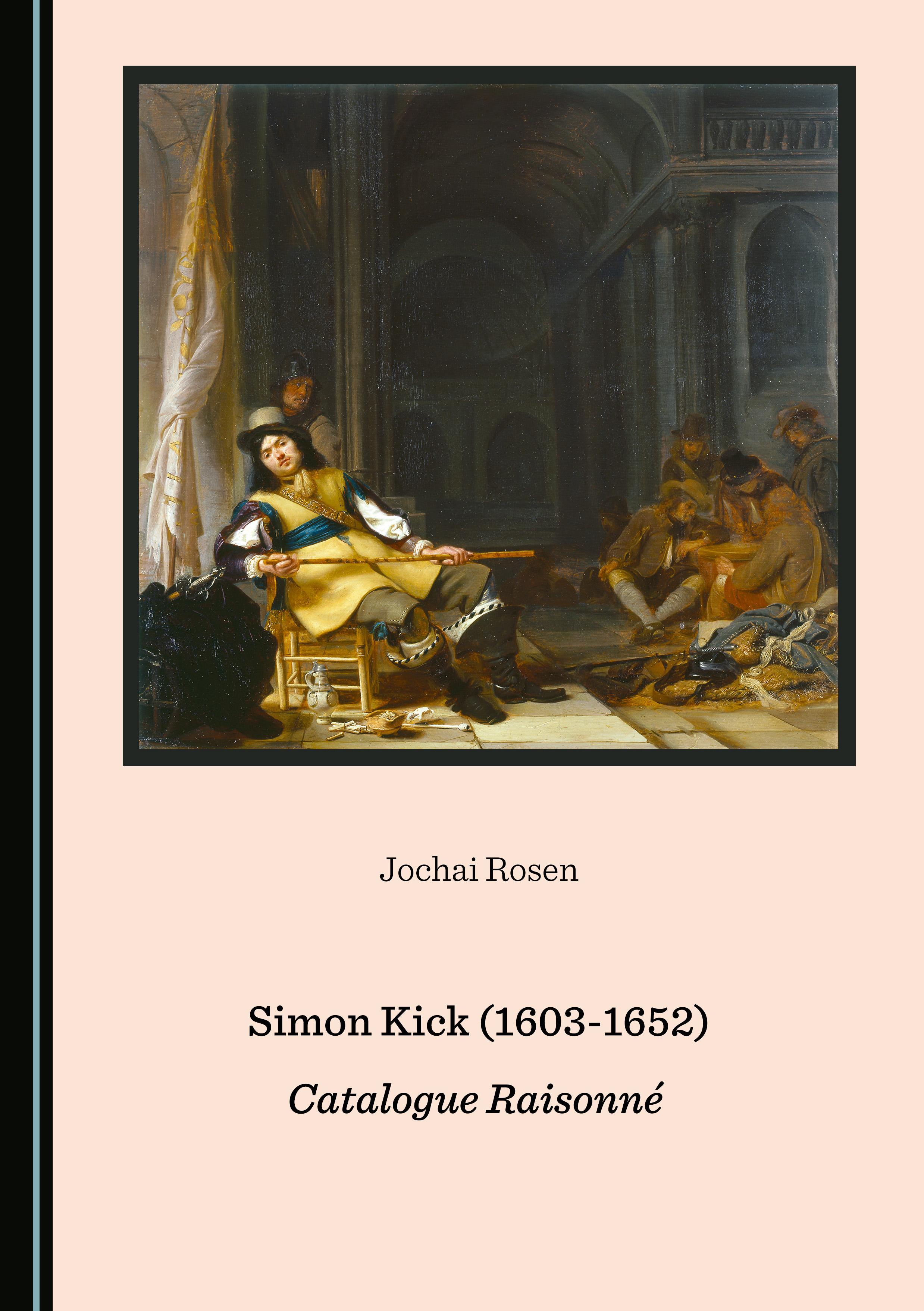 Simon Kick (1603-1652): Catalogue Raisonné