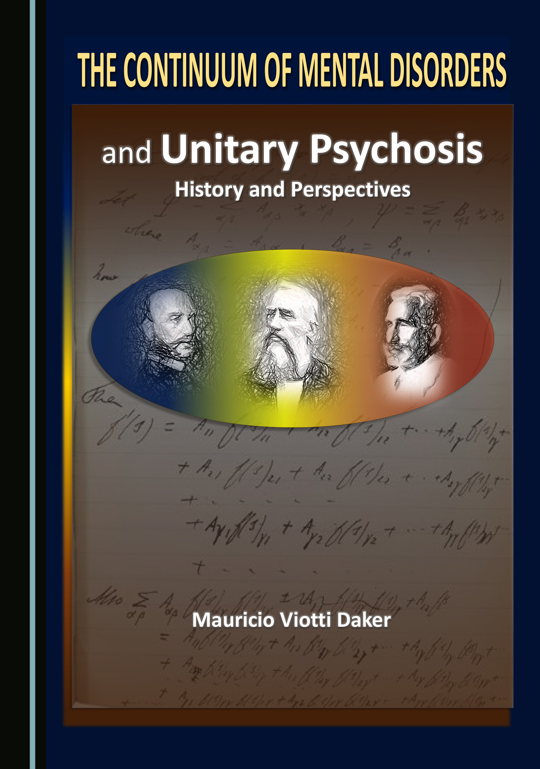 The Continuum of Mental Disorders and Unitary Psychosis: History and Perspectives
