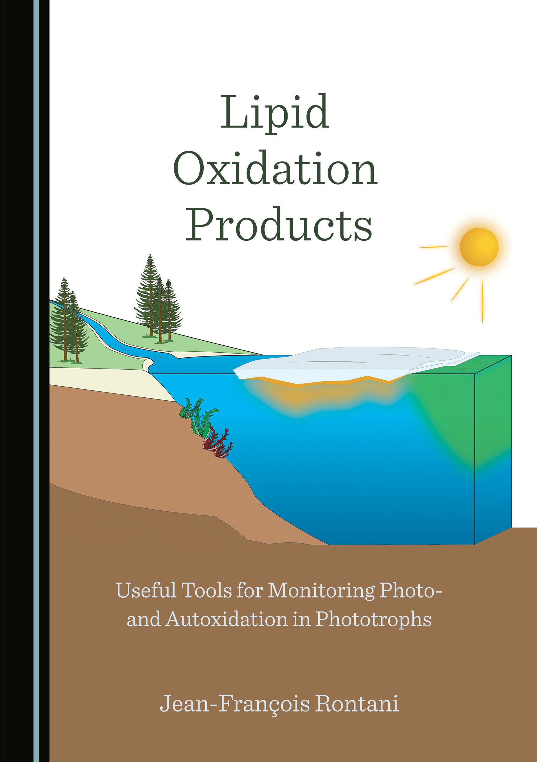 Lipid Oxidation Products: Useful Tools for Monitoring Photo- and Autoxidation in Phototrophs