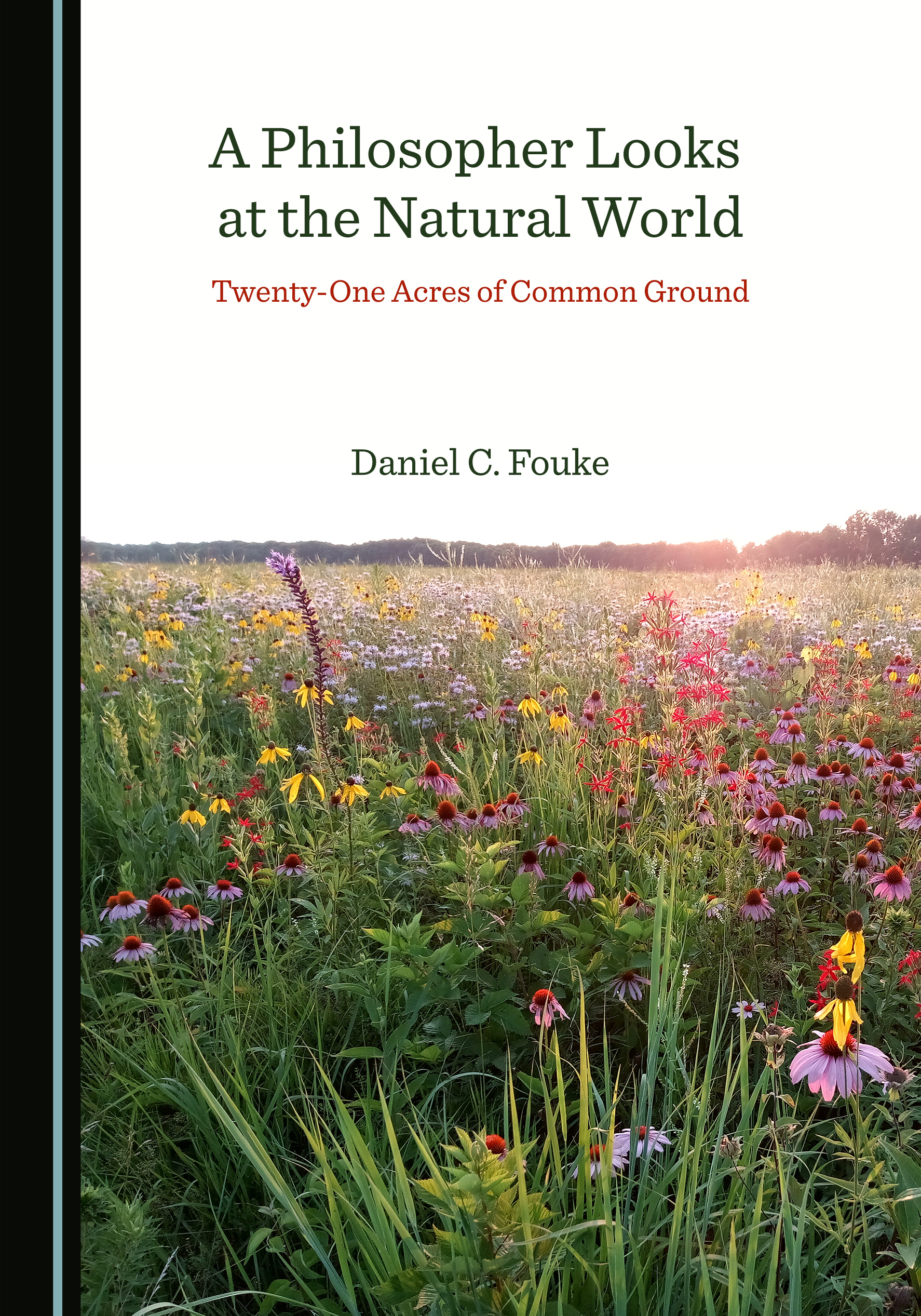 A Philosopher Looks at the Natural World: Twenty-One Acres of Common Ground