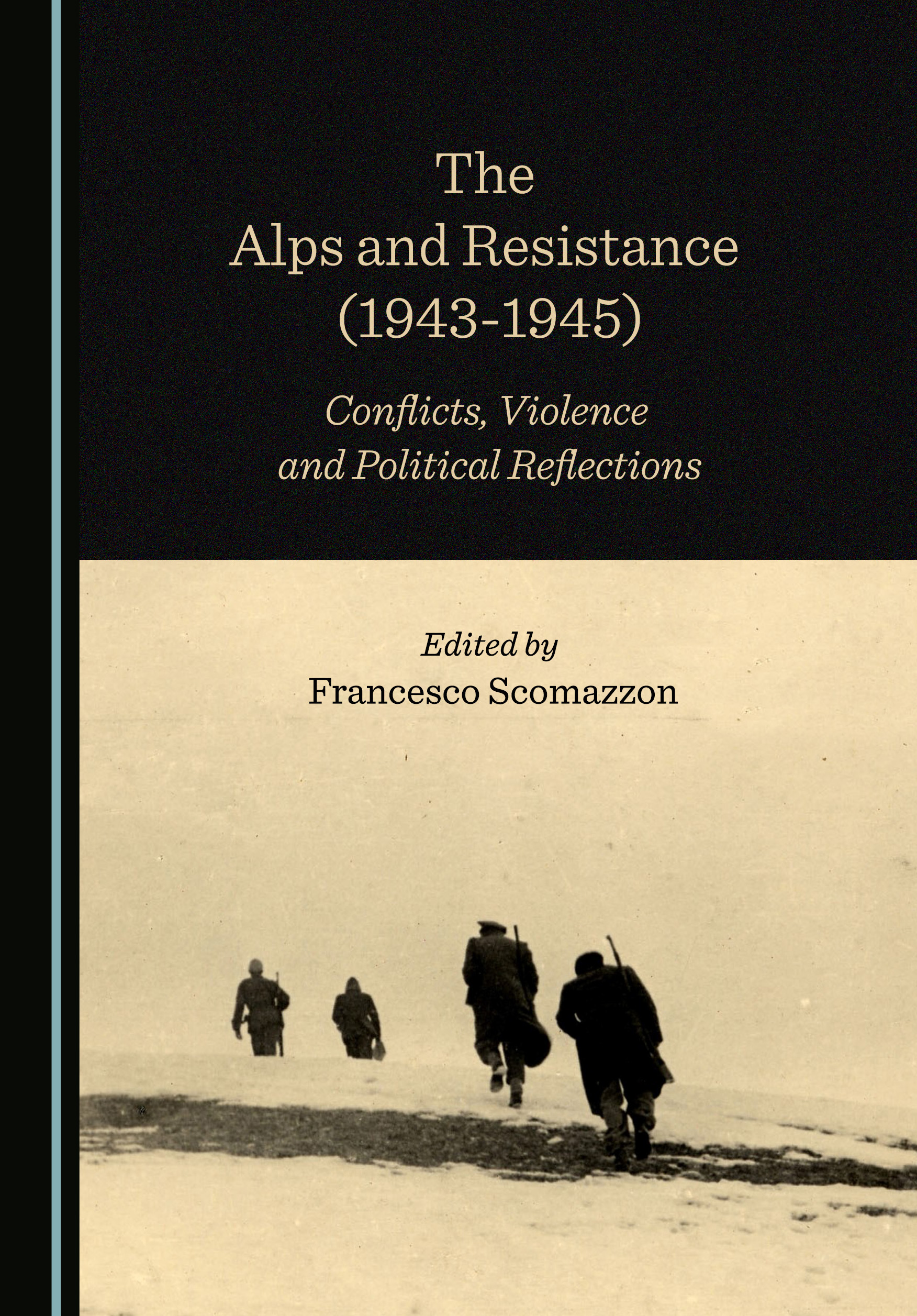 The Alps and Resistance (1943-1945): Conflicts, Violence and Political Reflections