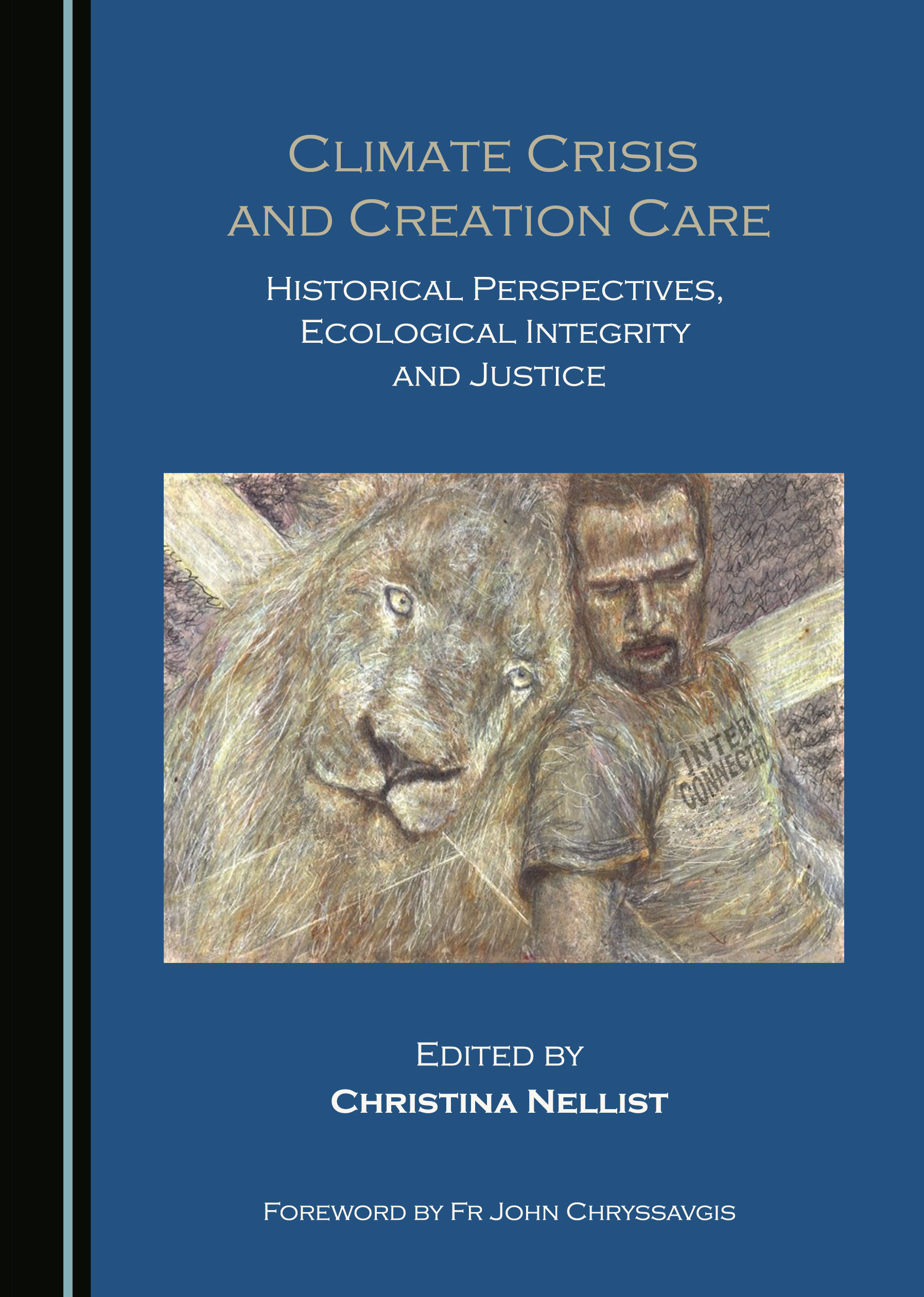 Climate Crisis and Creation Care: Historical Perspectives, Ecological Integrity and Justice
