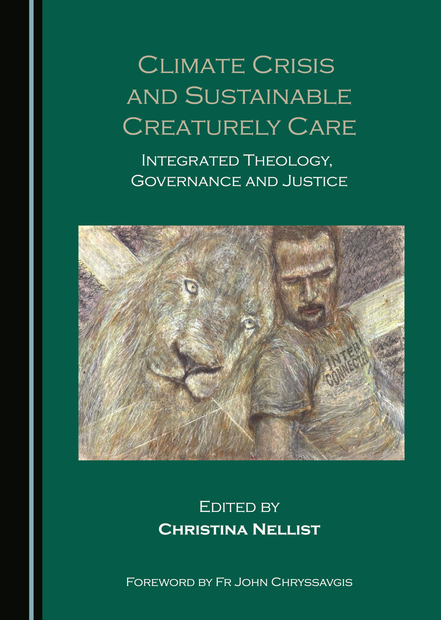 Climate Crisis and Sustainable Creaturely Care: Integrated Theology, Governance and Justice