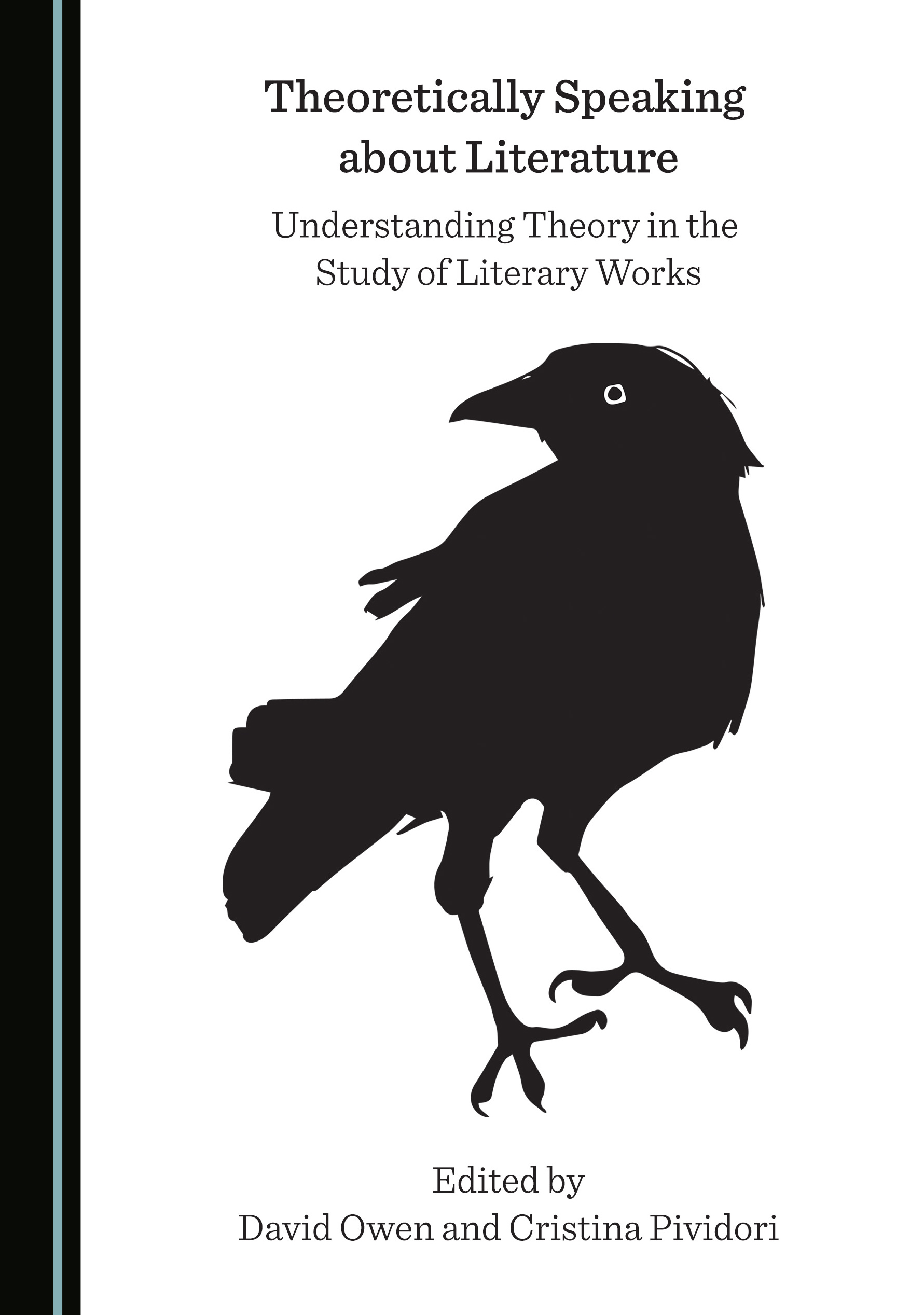Theoretically Speaking about Literature: Understanding Theory in the Study of Literary Works