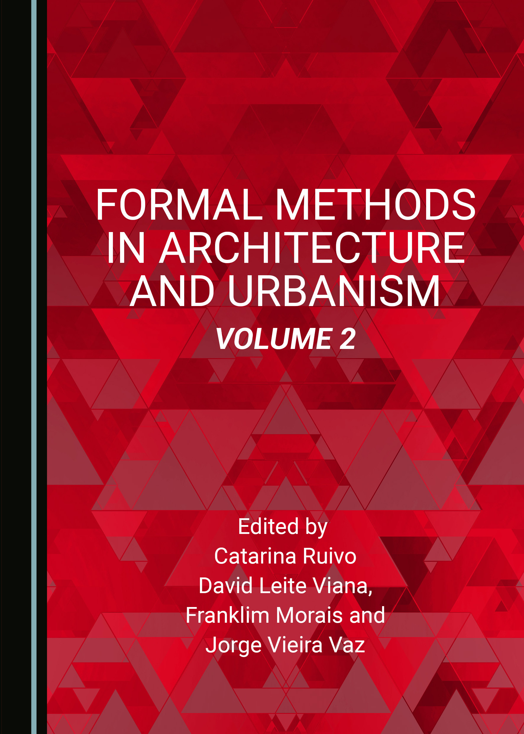 Formal Methods in Architecture and Urbanism, Volume 2