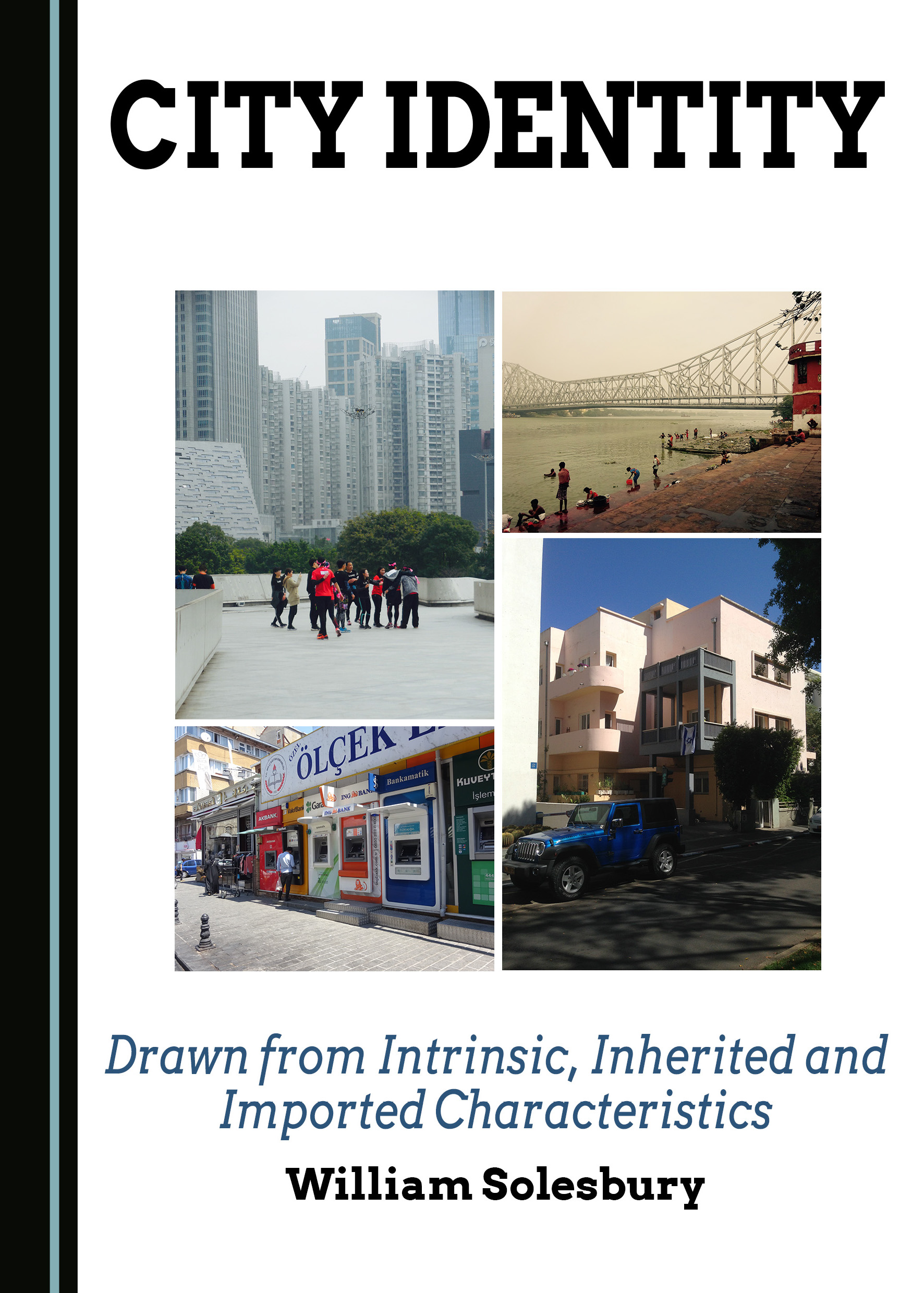 City Identity: Drawn from Intrinsic, Inherited and Imported Characteristics