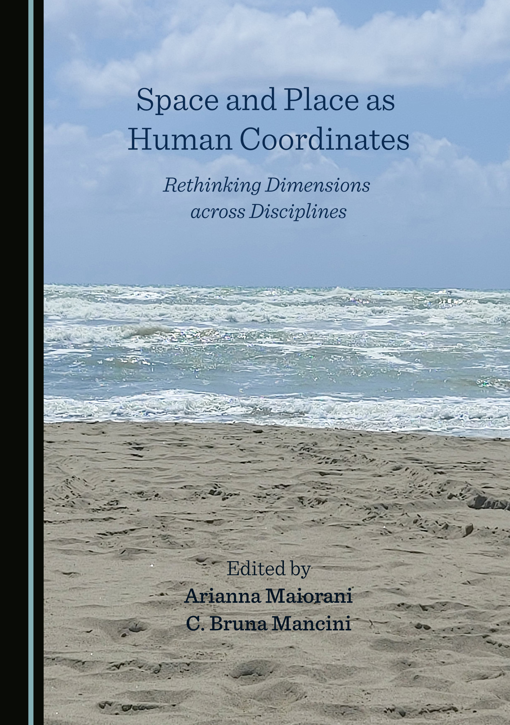 Space and Place as Human Coordinates: Rethinking Dimensions across Disciplines