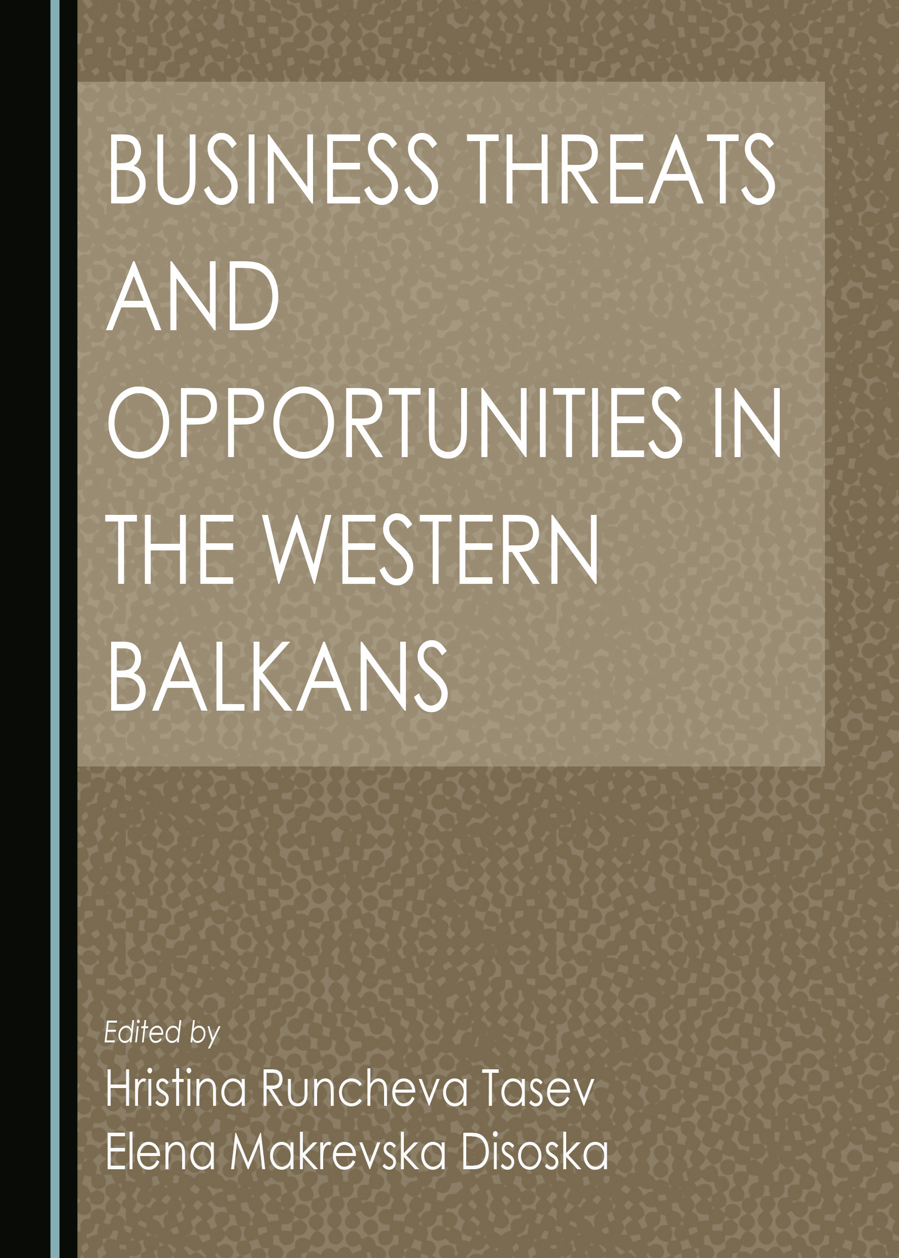 Business Threats and Opportunities in the Western Balkans