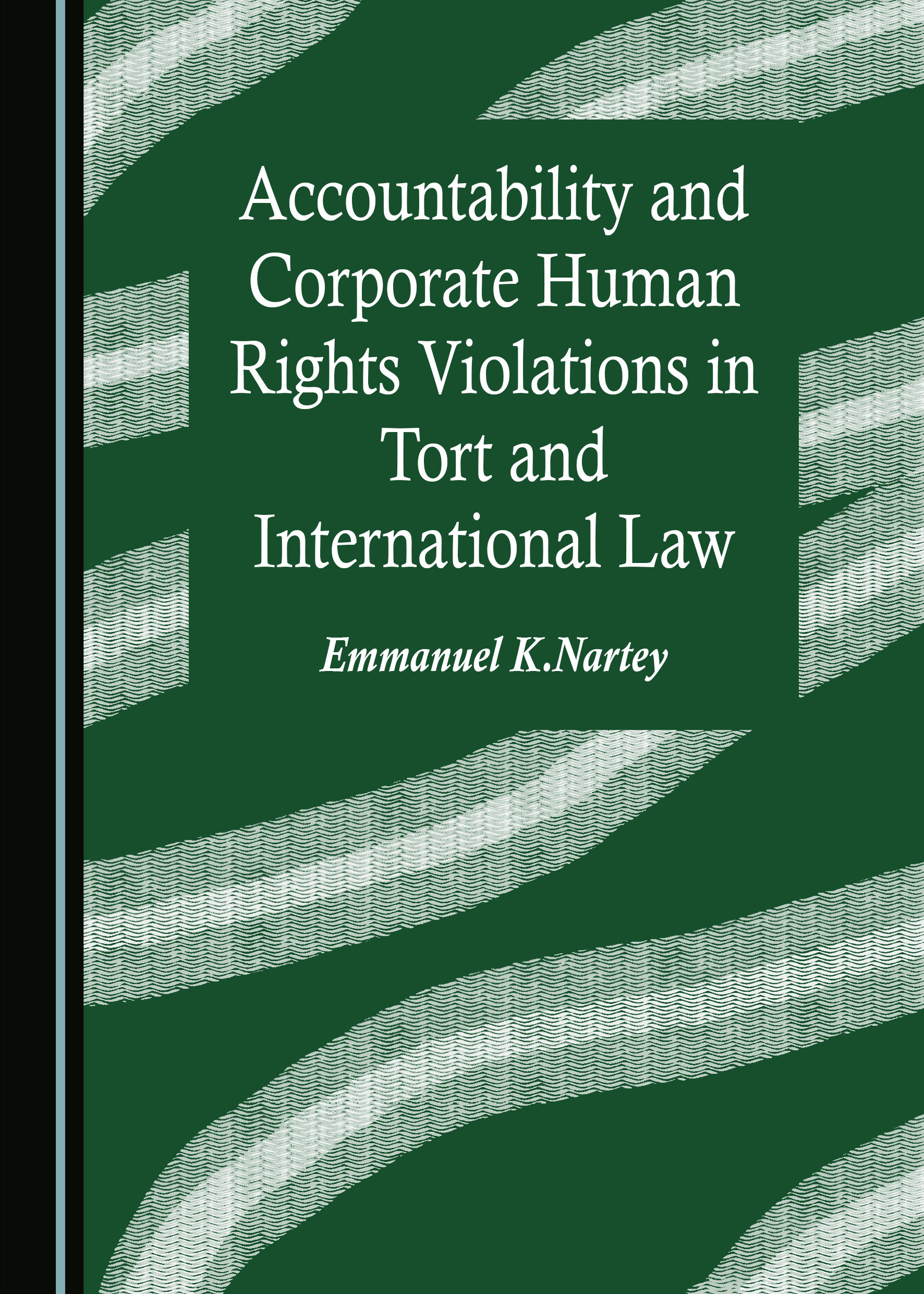 Accountability and Corporate Human Rights Violations in Tort and International Law